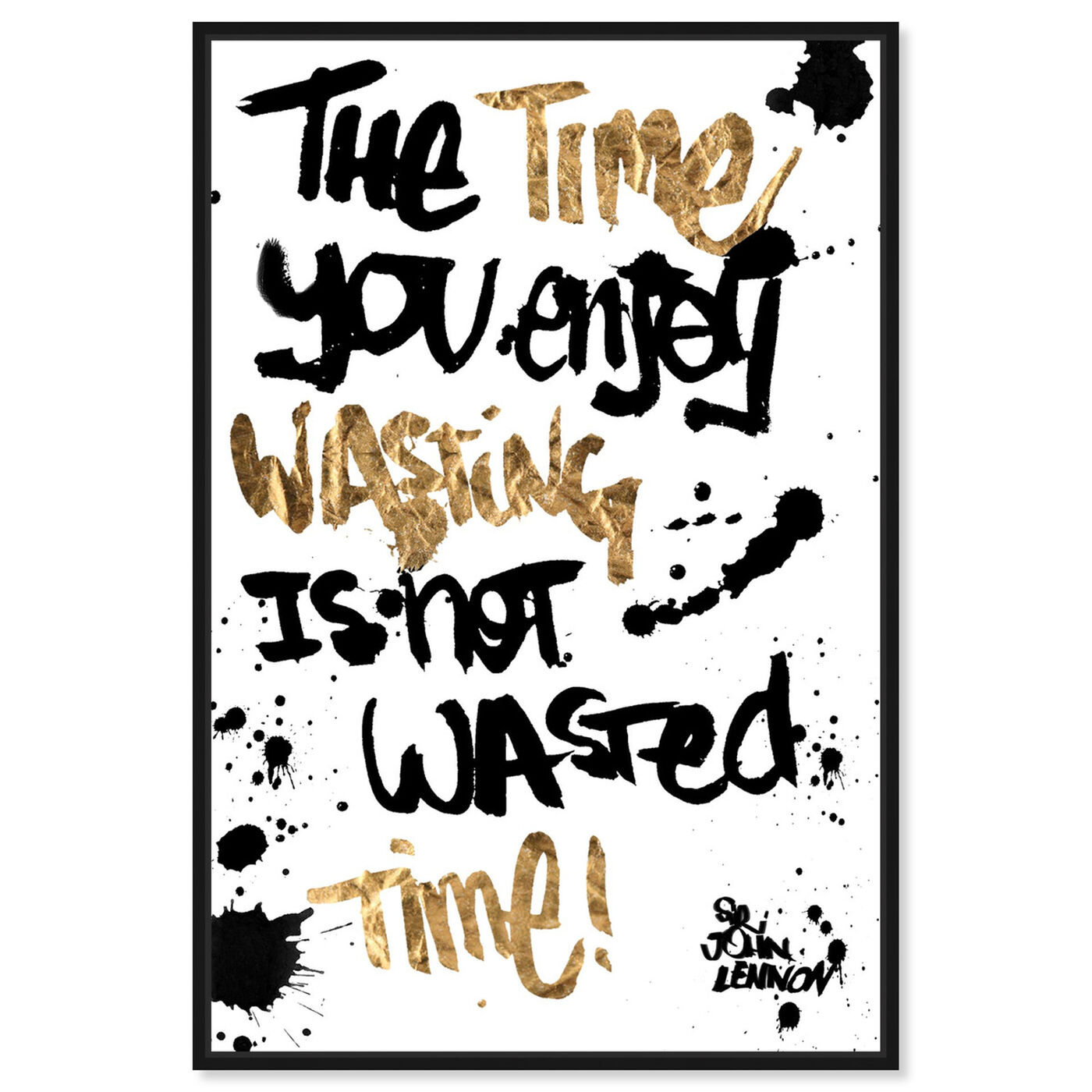 Front view of Not Wasted Time featuring typography and quotes and quotes and sayings art.