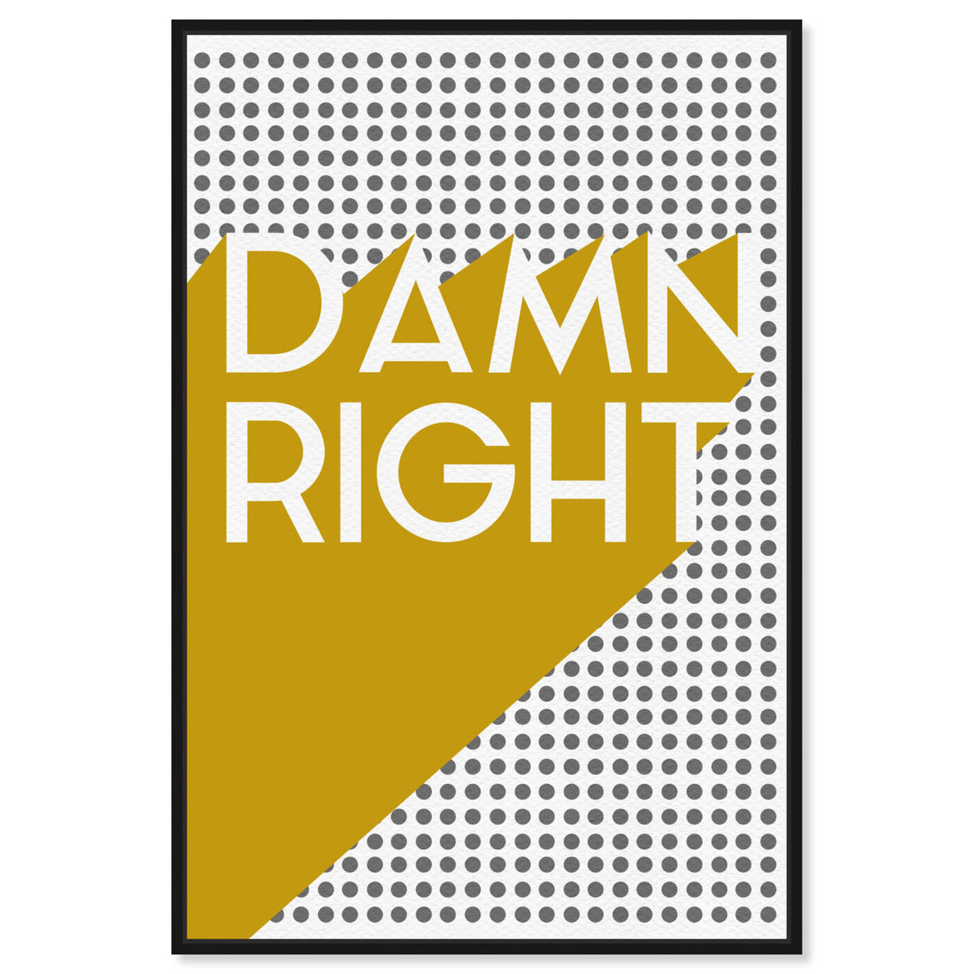 Front view of Damn Right Mustard featuring typography and quotes and quotes and sayings art.