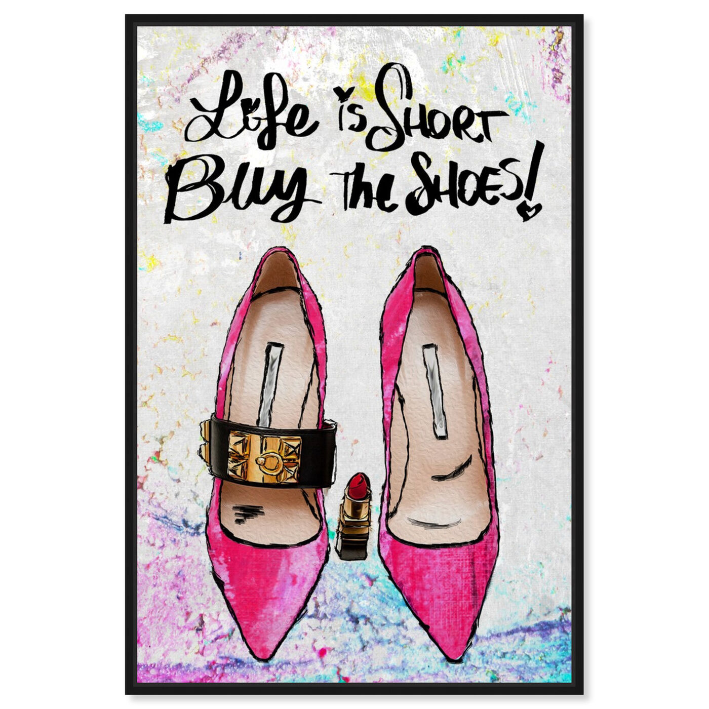 Front view of Buy The Shoes featuring typography and quotes and fashion quotes and sayings art.