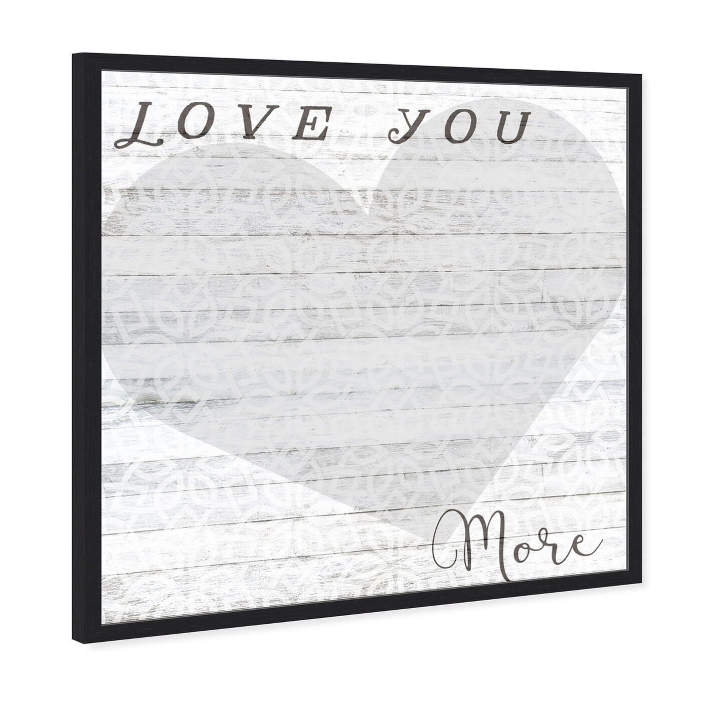 Angled view of Love You More Whiteboard featuring typography and quotes and love quotes and sayings art.