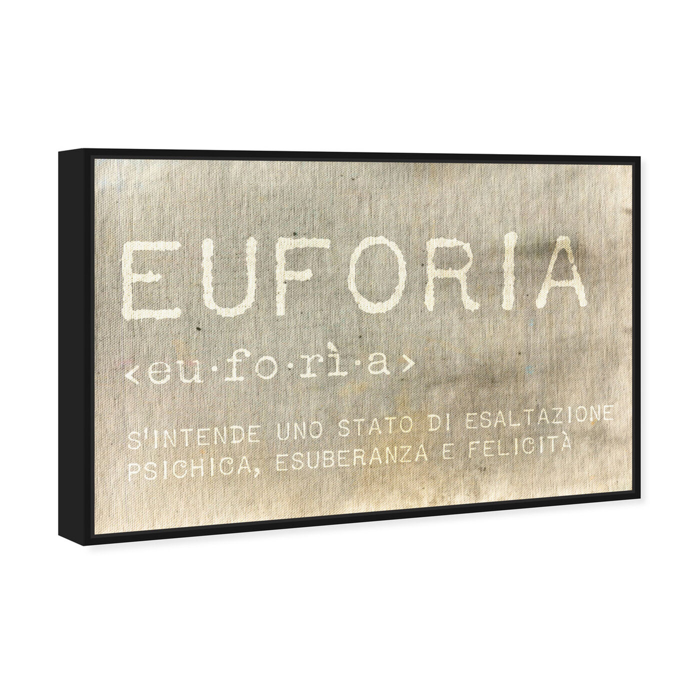 Angled view of Euforia featuring typography and quotes and inspirational quotes and sayings art.