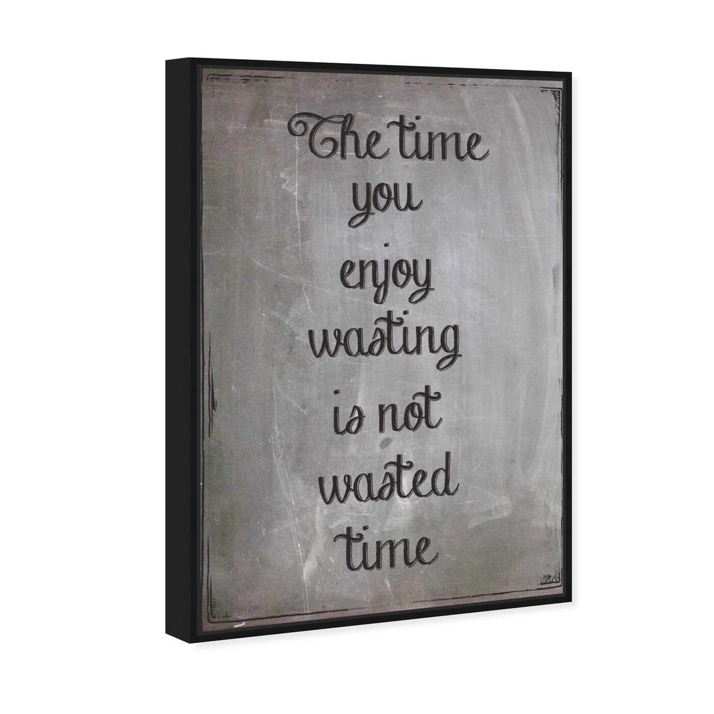 Angled view of The Time featuring typography and quotes and inspirational quotes and sayings art.