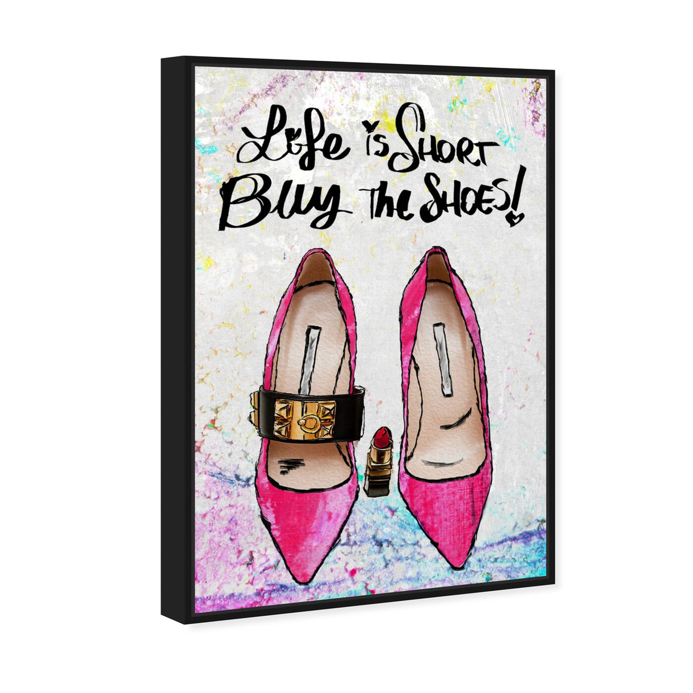 Angled view of Buy The Shoes featuring typography and quotes and fashion quotes and sayings art.