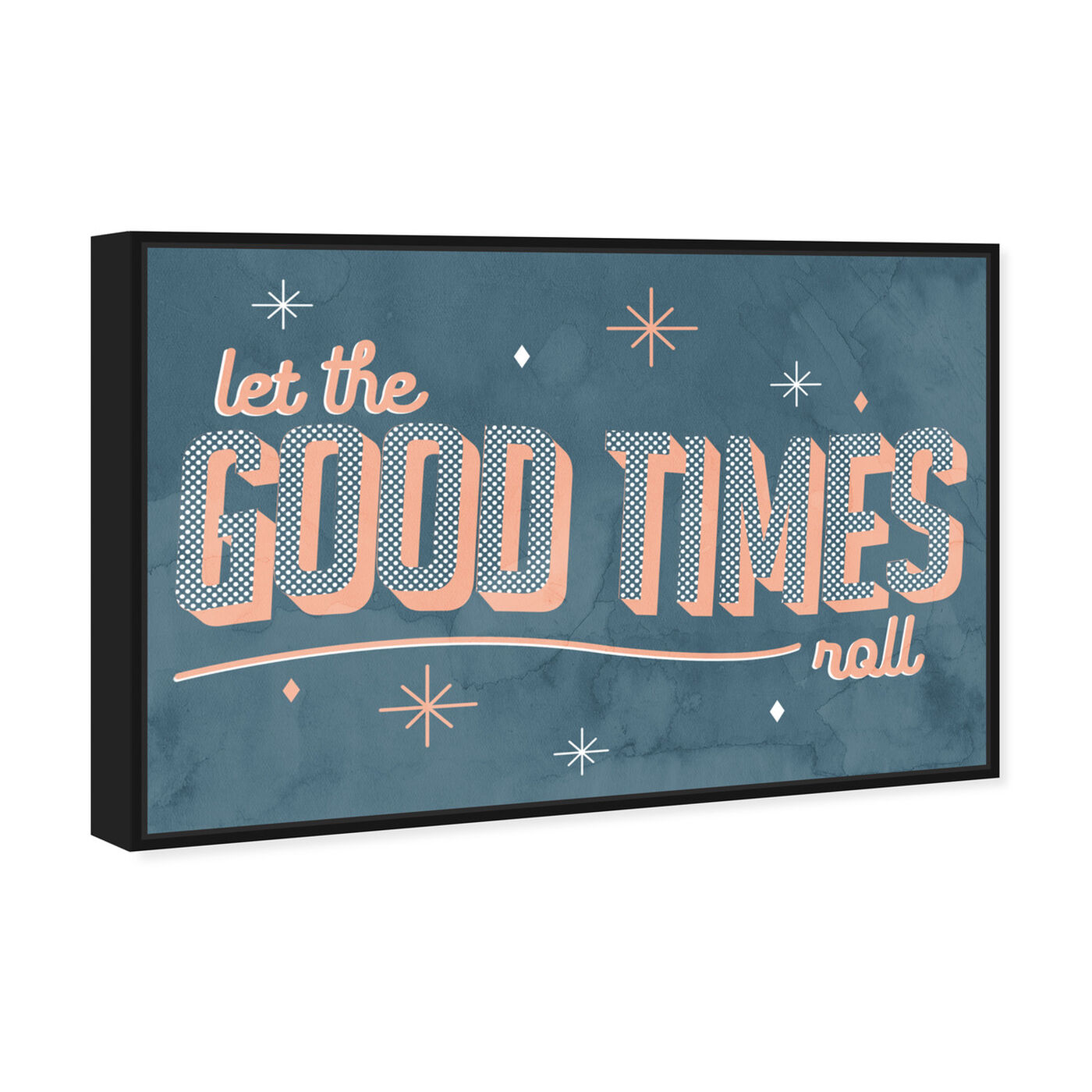 Angled view of Good Times featuring typography and quotes and inspirational quotes and sayings art.