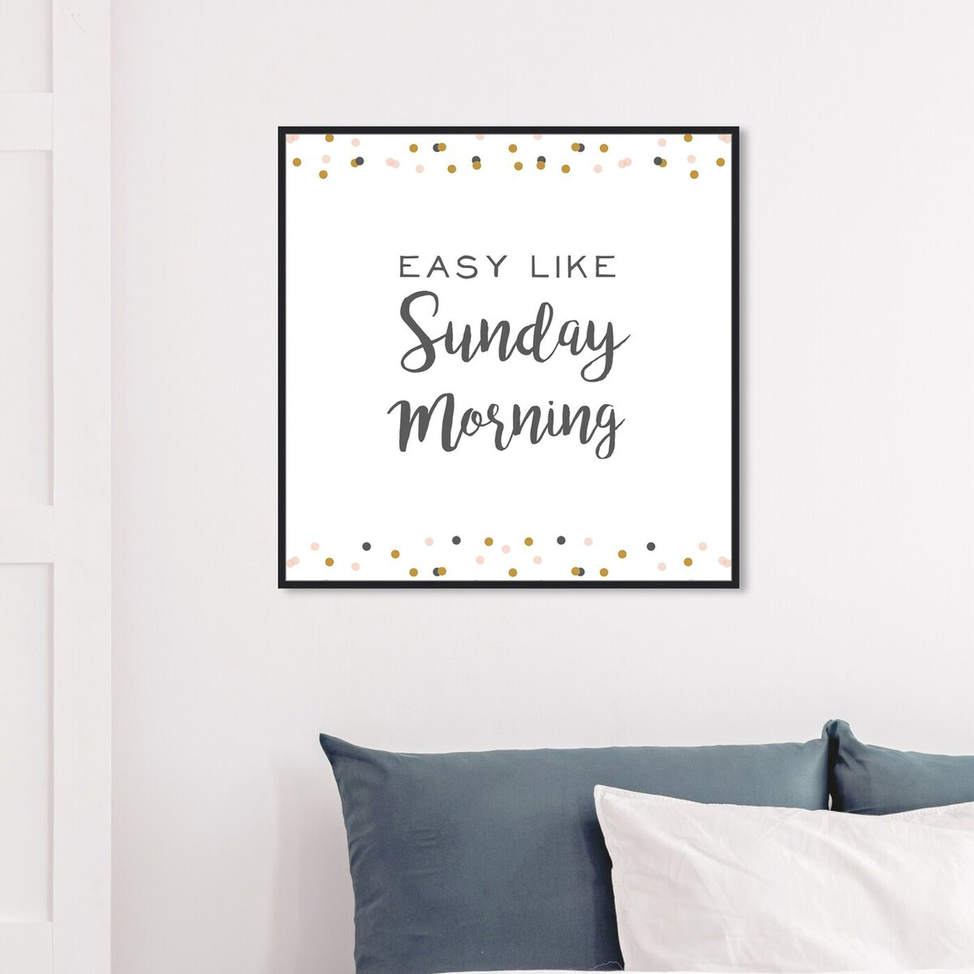 Hanging view of Easy Like Sunday Morning featuring typography and quotes and quotes and sayings art.