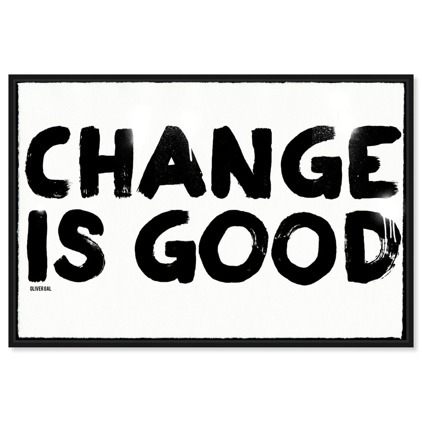 Front view of Change is Good featuring typography and quotes and quotes and sayings art.