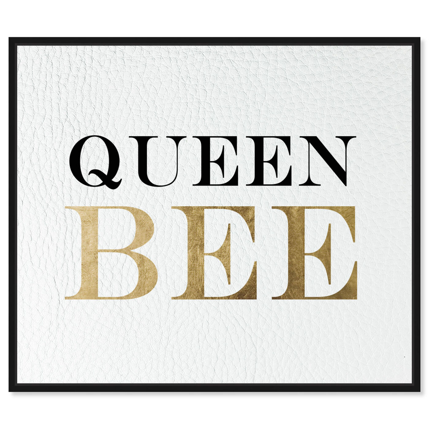 Front view of Queen Bee featuring typography and quotes and empowered women quotes and sayings art.