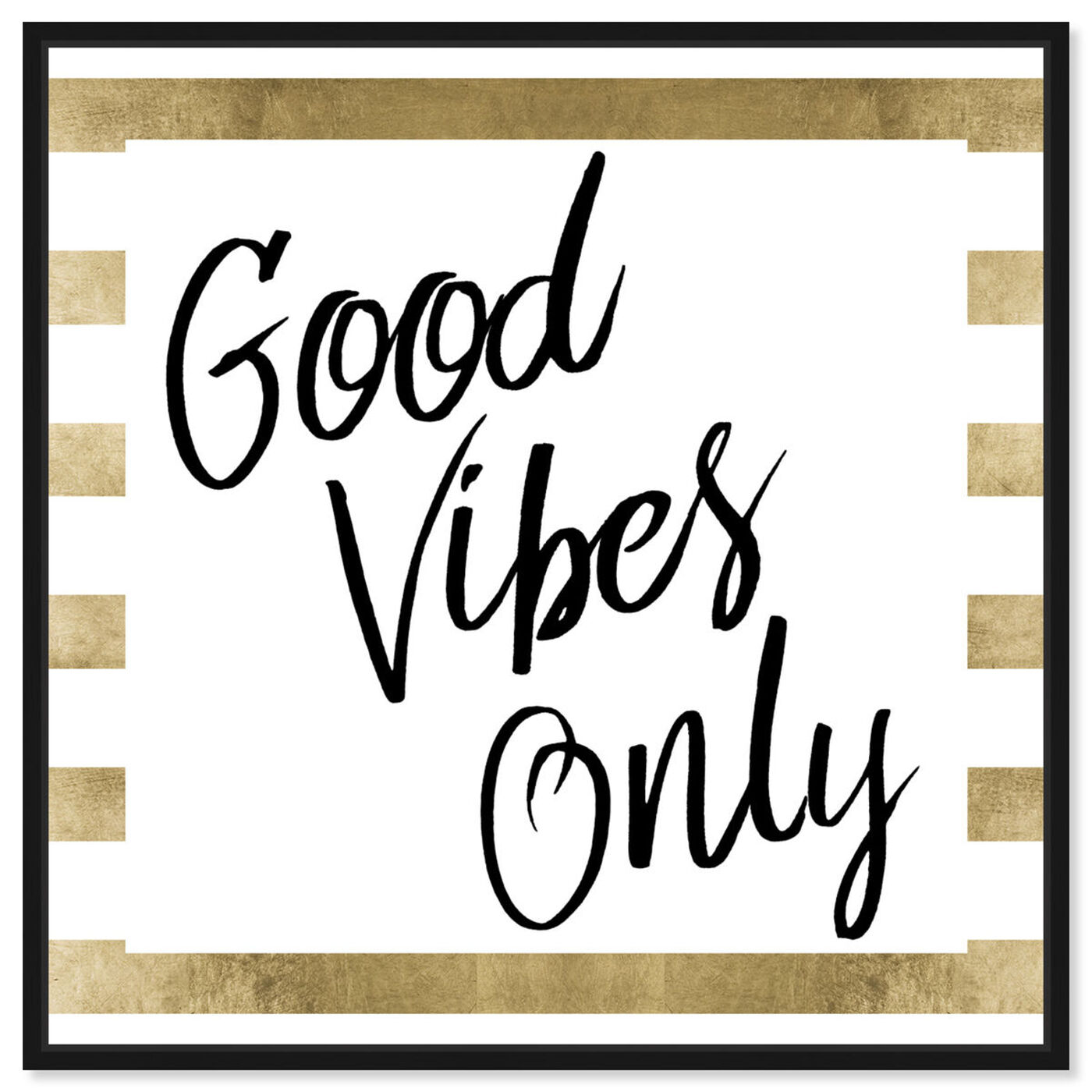 Front view of Good Vibes Only Gold featuring typography and quotes and inspirational quotes and sayings art.