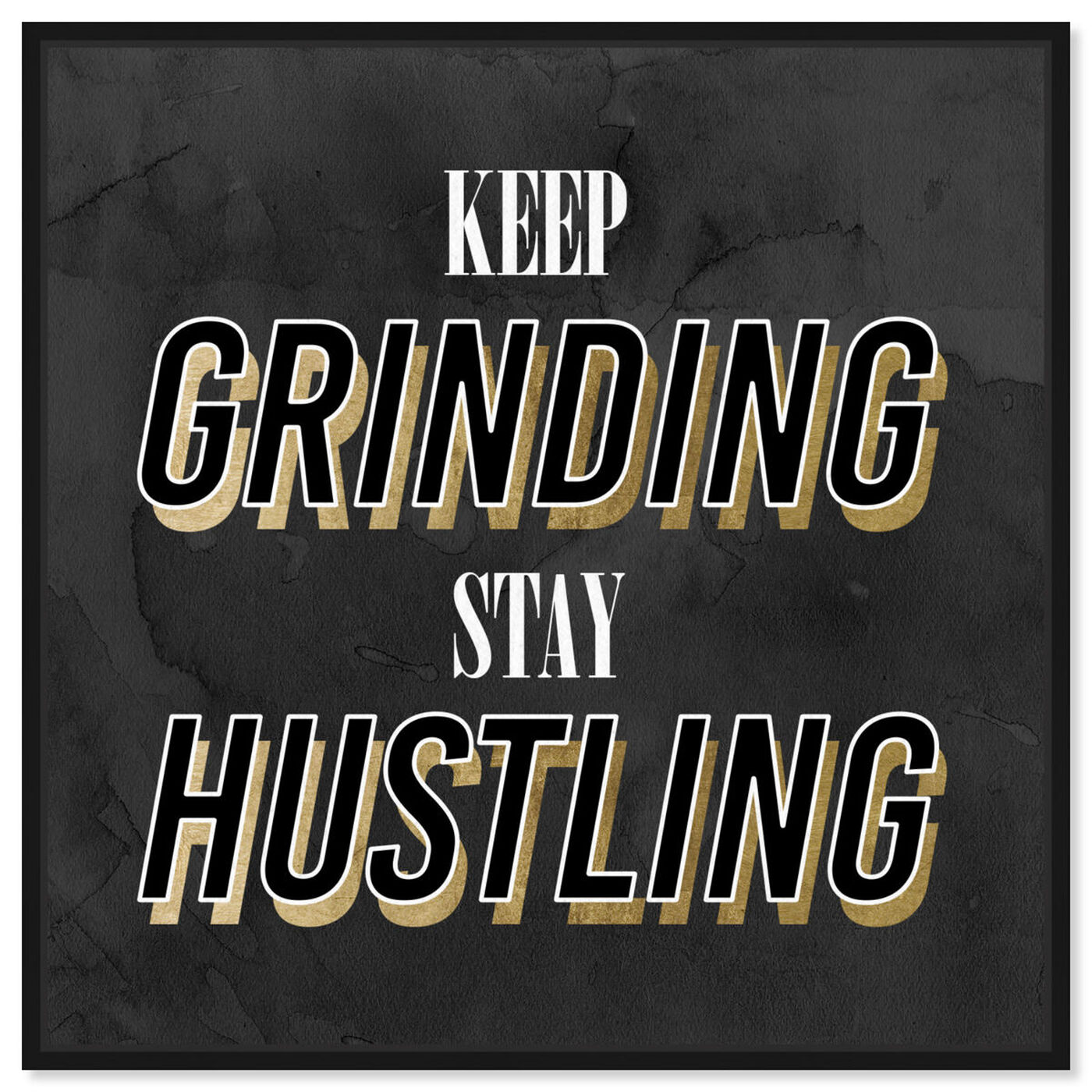 Front view of Stay Hustling featuring typography and quotes and inspirational quotes and sayings art.