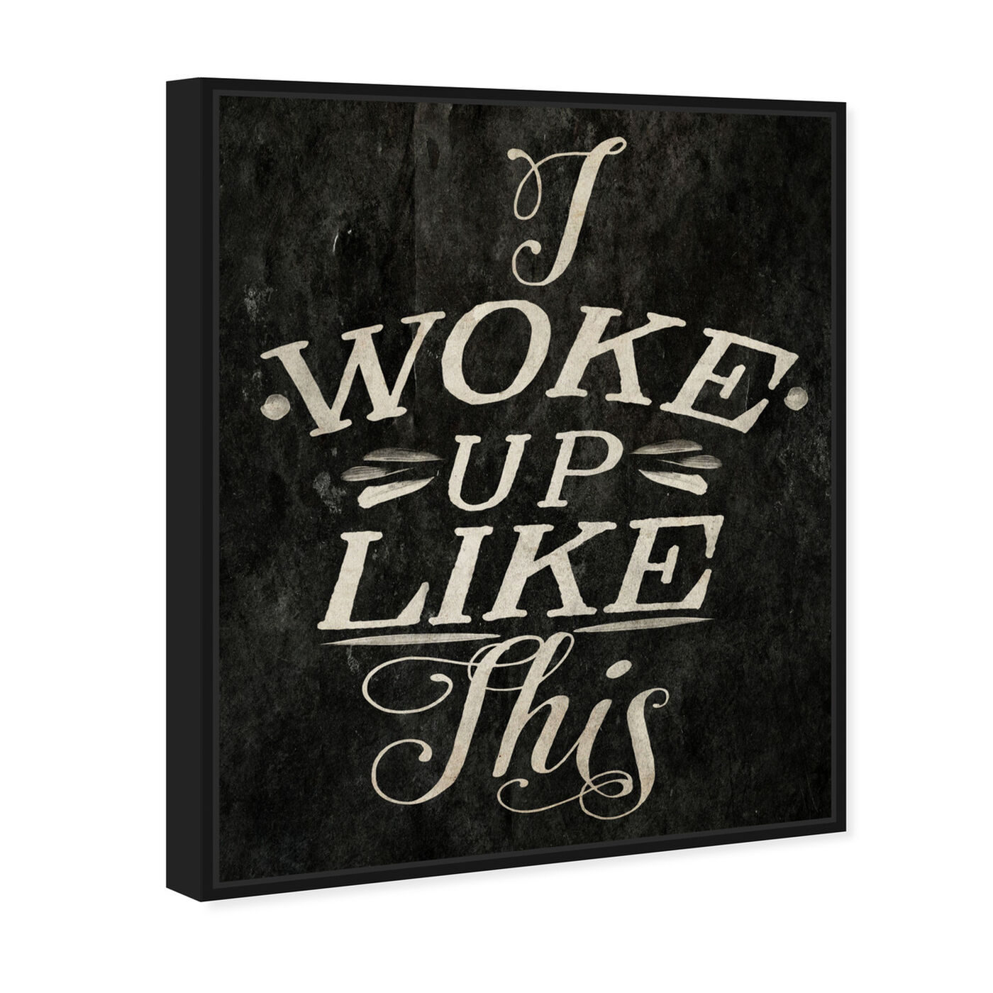 Angled view of I Woke Up Like This featuring typography and quotes and funny quotes and sayings art.