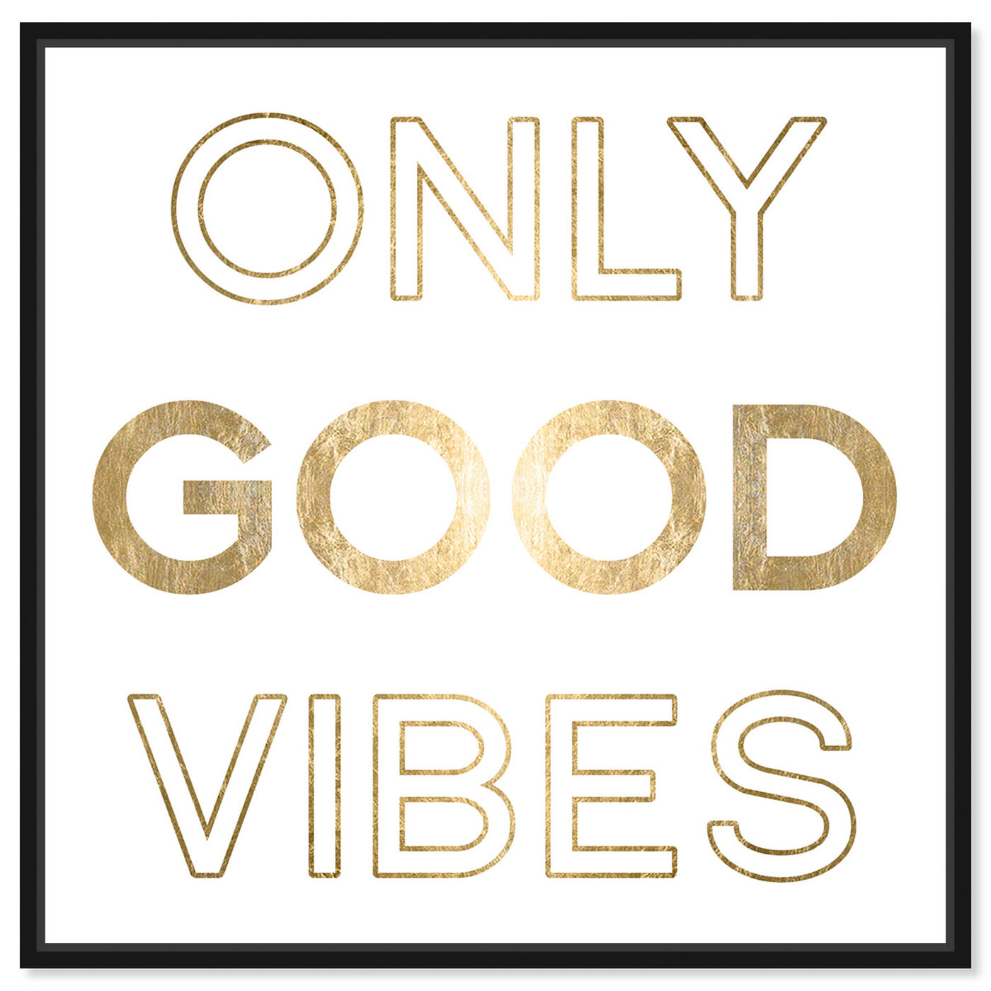 Front view of Good Vibes Gold Foil featuring typography and quotes and motivational quotes and sayings art.