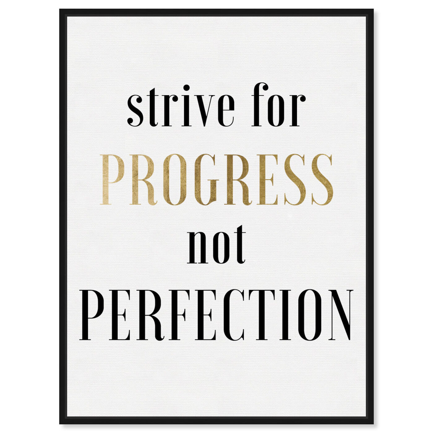 Front view of Strive For Progress featuring typography and quotes and motivational quotes and sayings art.