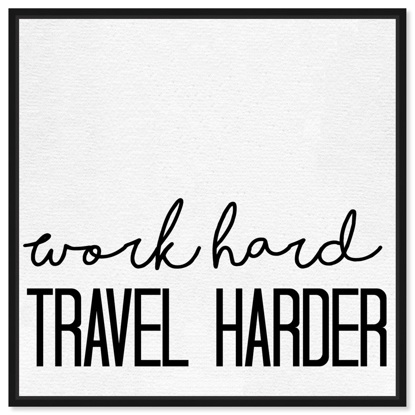 Front view of Travel Harder featuring typography and quotes and motivational quotes and sayings art.