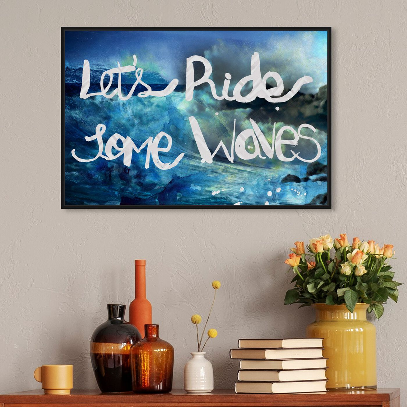 Hanging view of Ride Some Waves featuring typography and quotes and inspirational quotes and sayings art.