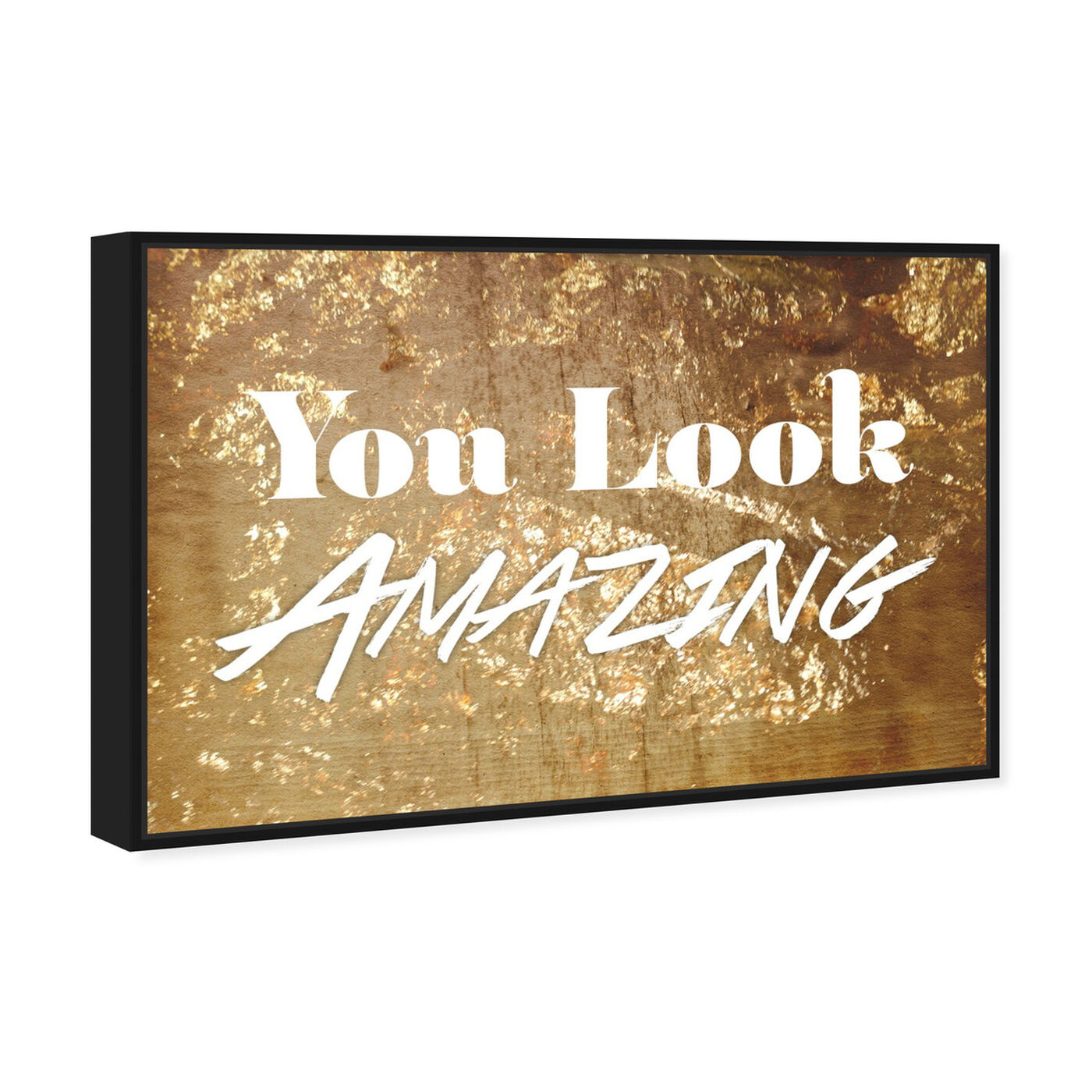 Angled view of You Look Amazing I featuring typography and quotes and inspirational quotes and sayings art.