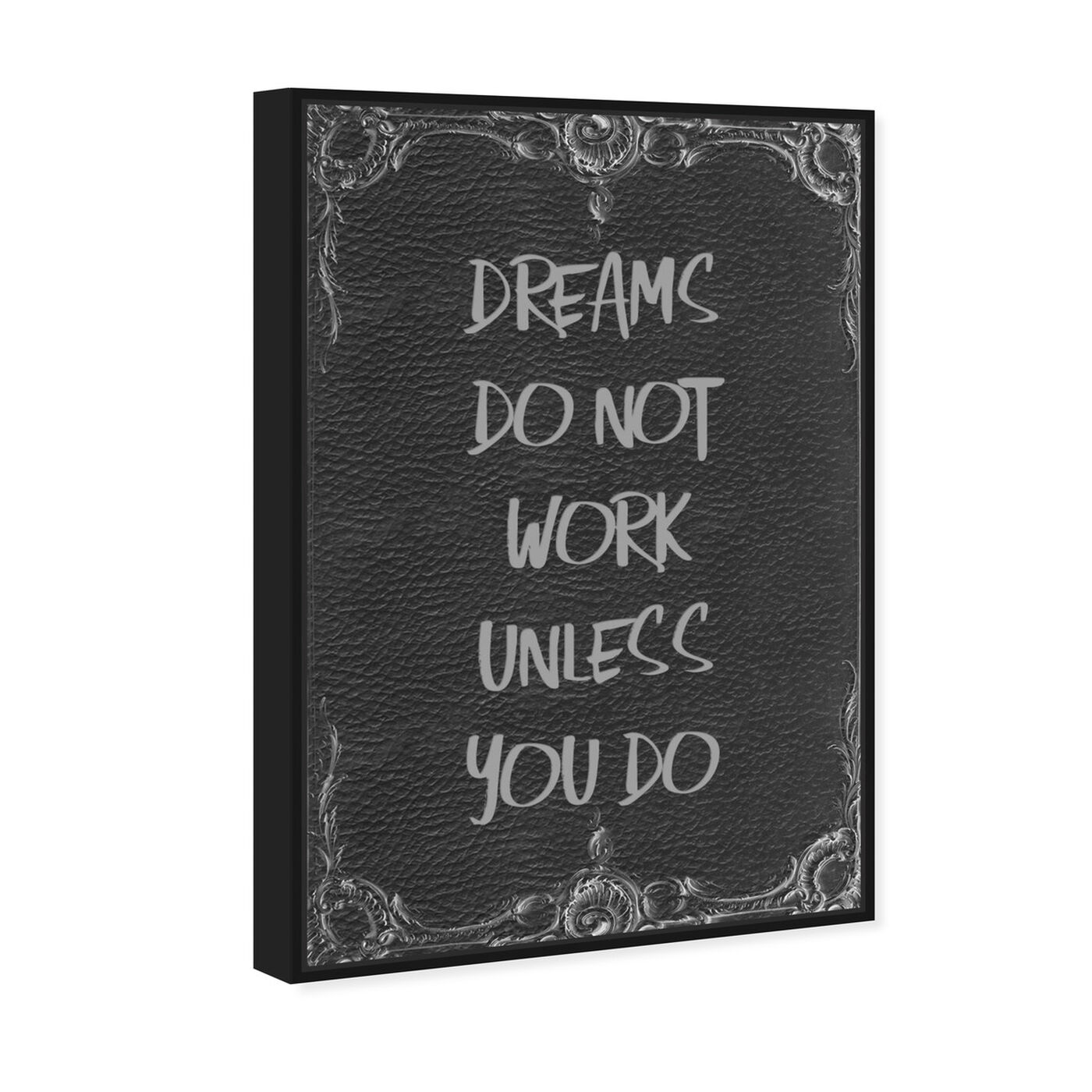 Angled view of Dreams Don't Work featuring typography and quotes and motivational quotes and sayings art.