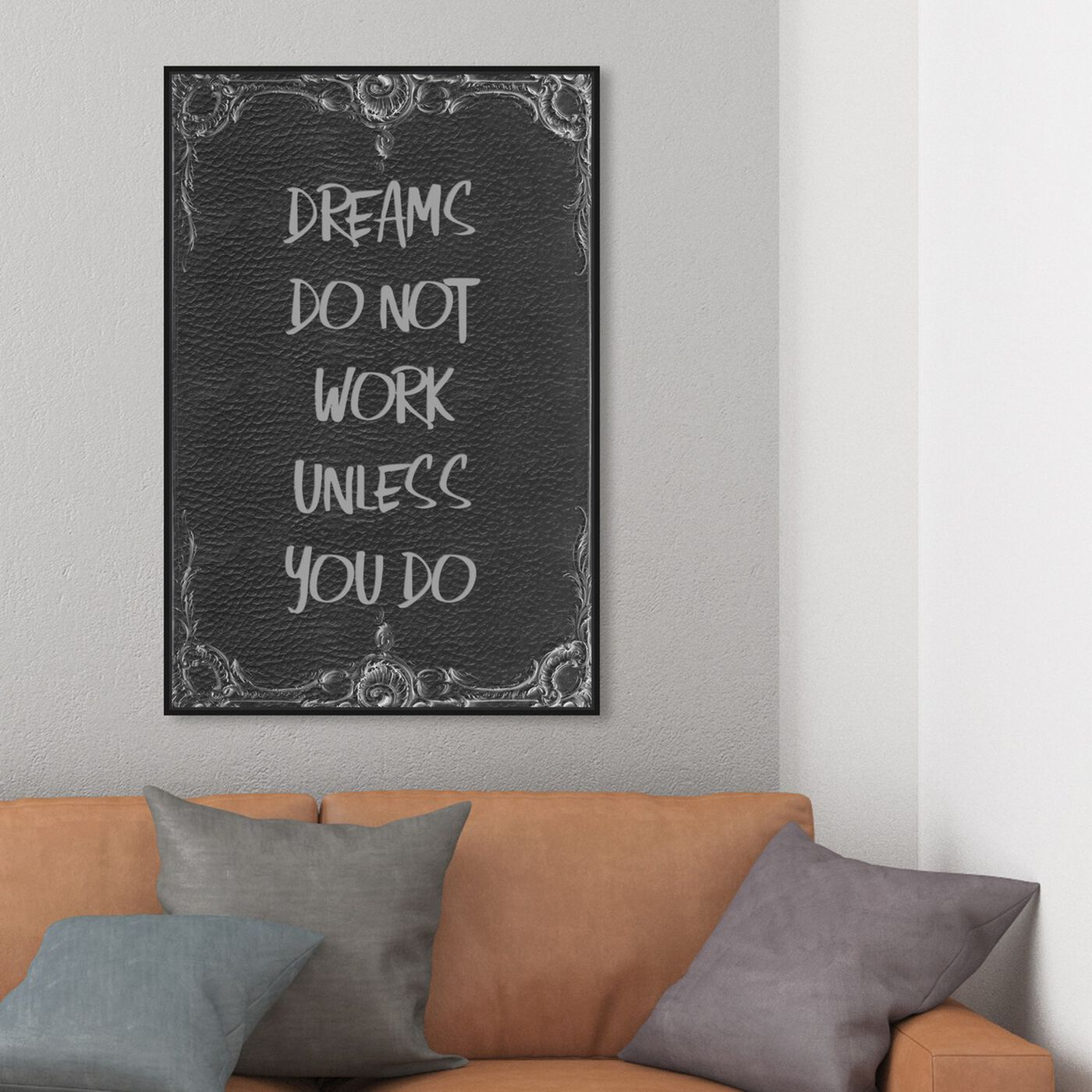 Hanging view of Dreams Don't Work featuring typography and quotes and motivational quotes and sayings art.