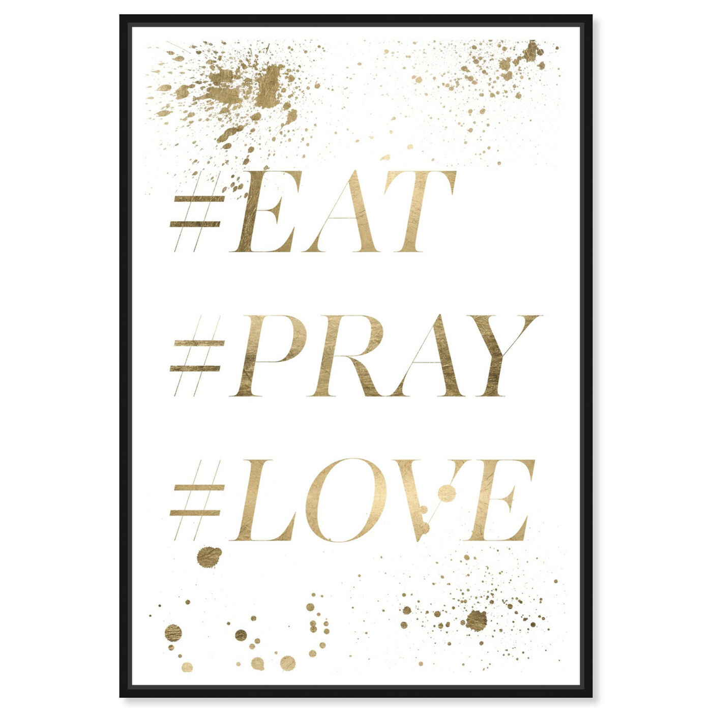 Front view of Eat Pray Love Hashtag II featuring typography and quotes and love quotes and sayings art.