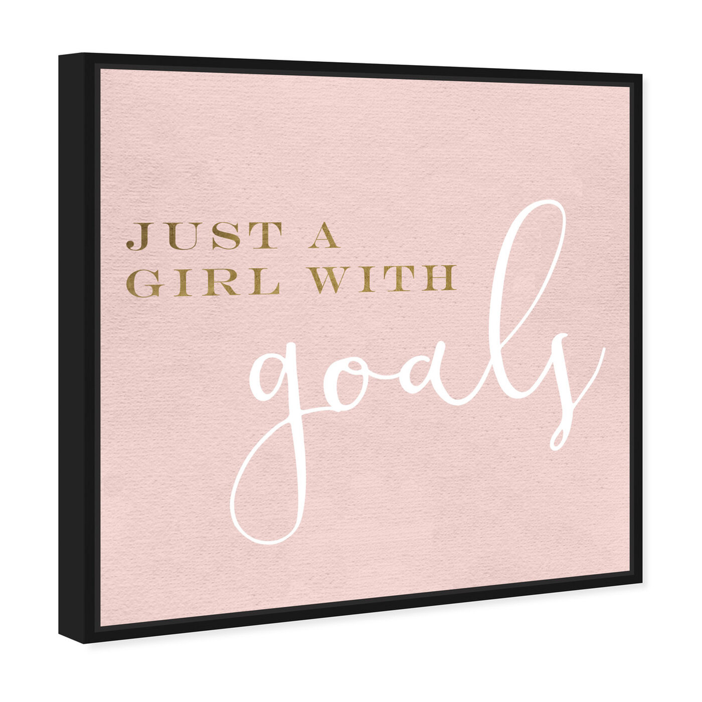 Angled view of A Girl With Goals Blush featuring typography and quotes and empowered women quotes and sayings art.