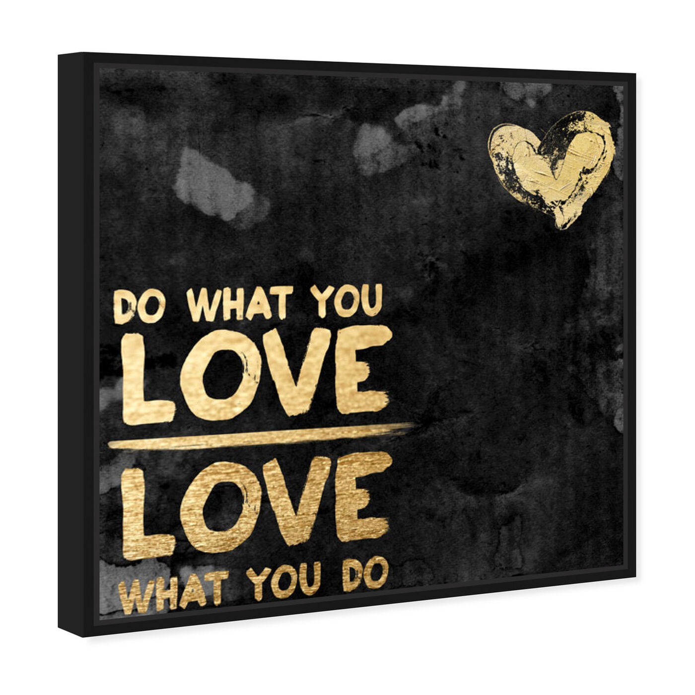 Angled view of Do What You Love II featuring typography and quotes and love quotes and sayings art.