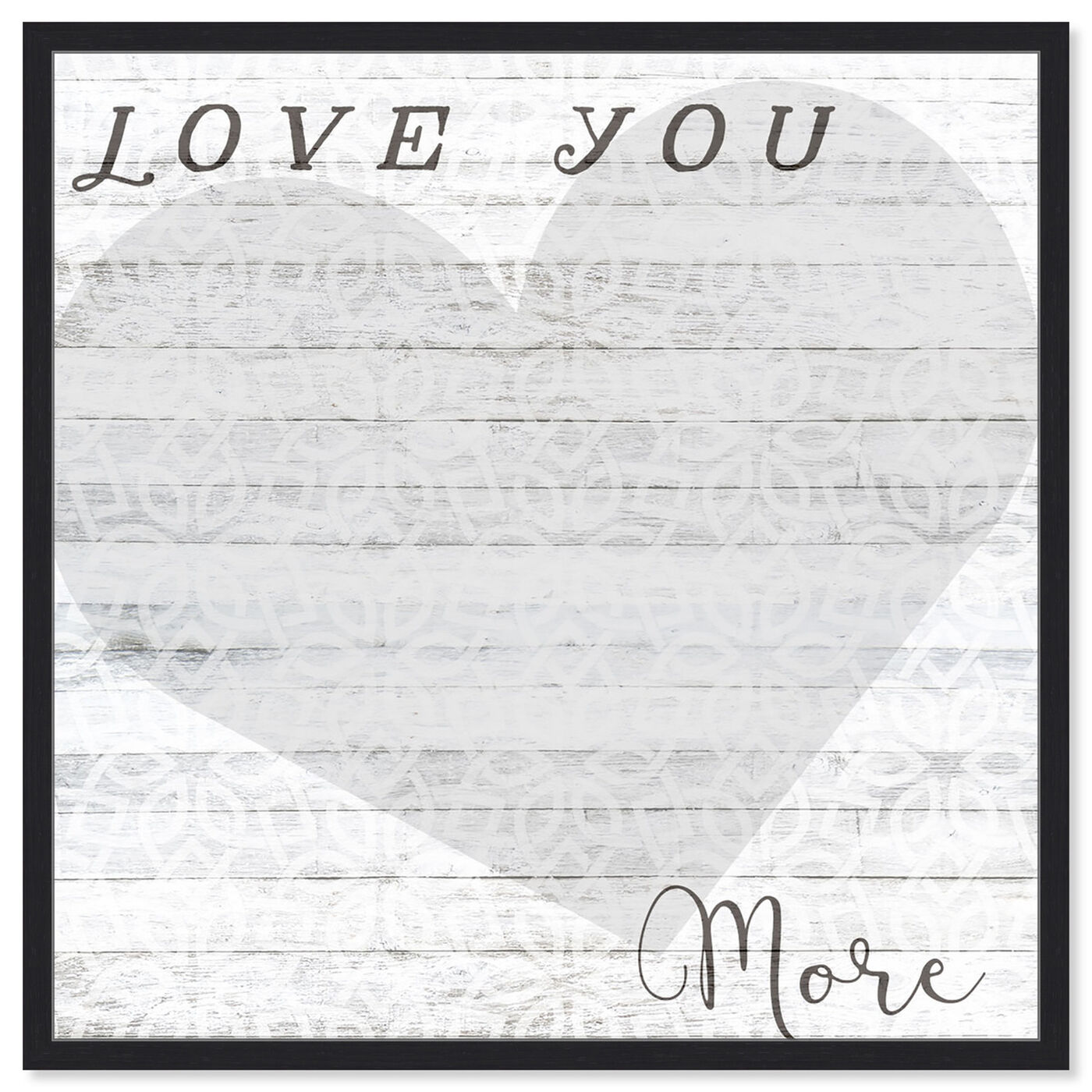 Front view of Love You More Whiteboard featuring typography and quotes and love quotes and sayings art.