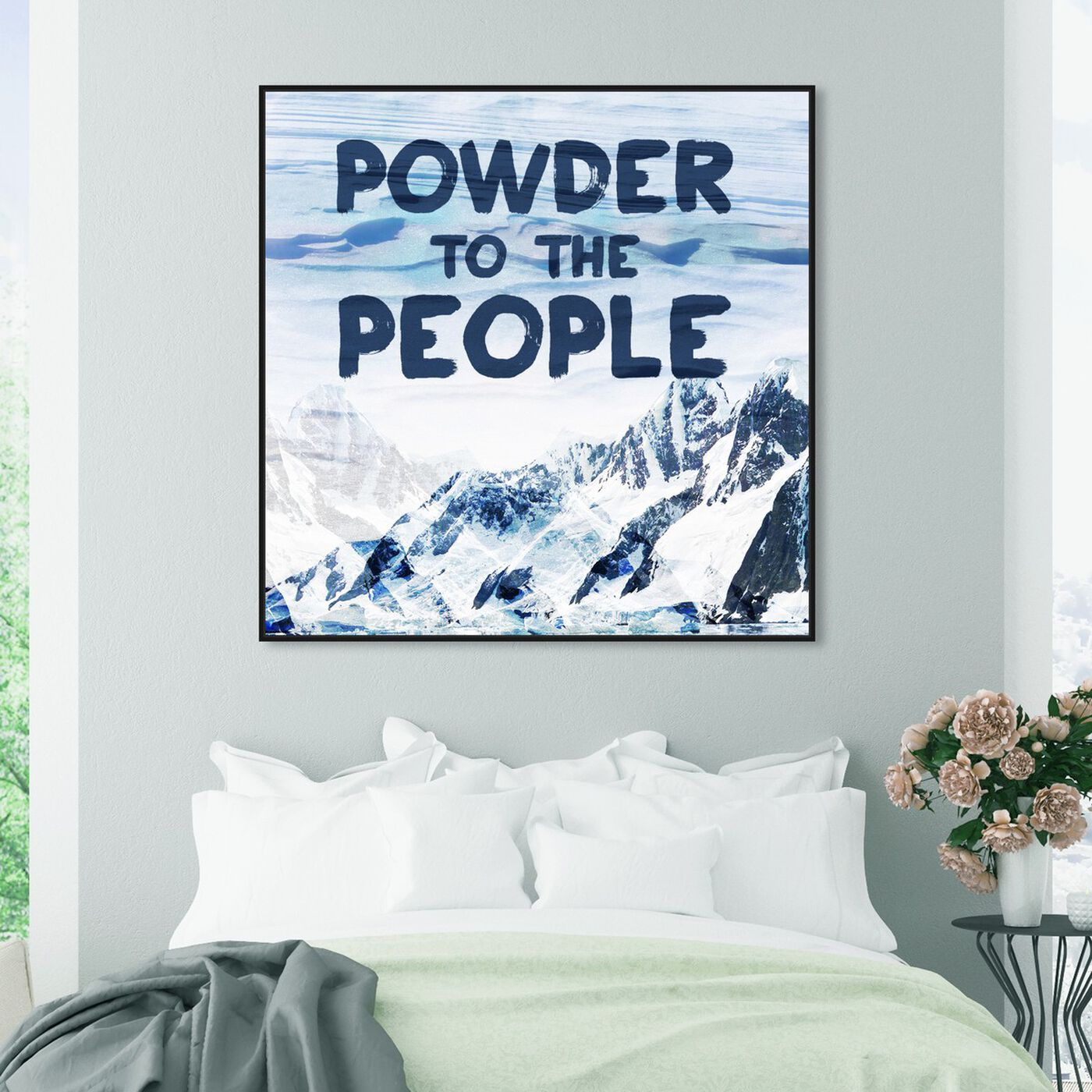 Hanging view of Powder to the People featuring typography and quotes and quotes and sayings art.