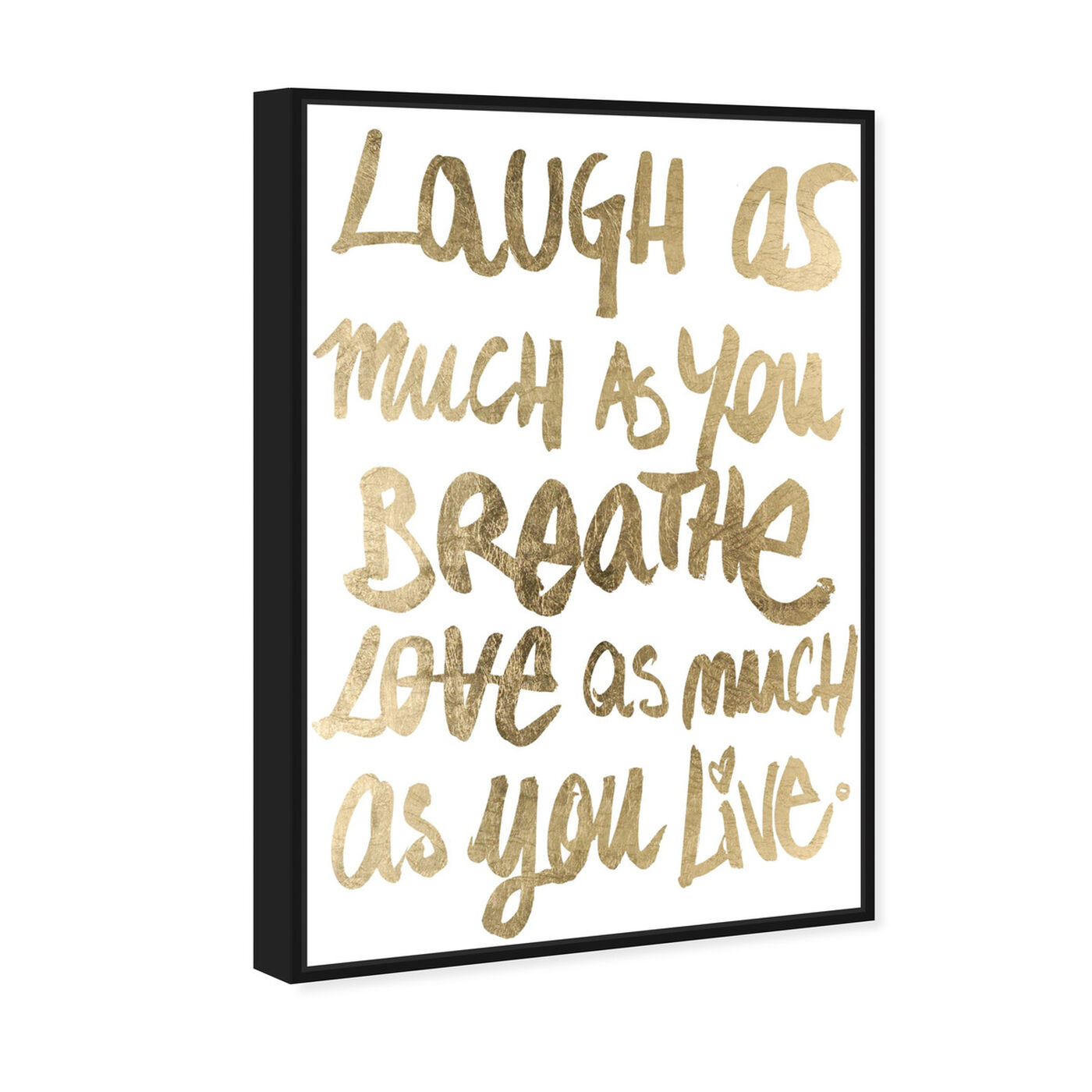 Angled view of Laugh Gold featuring typography and quotes and inspirational quotes and sayings art.