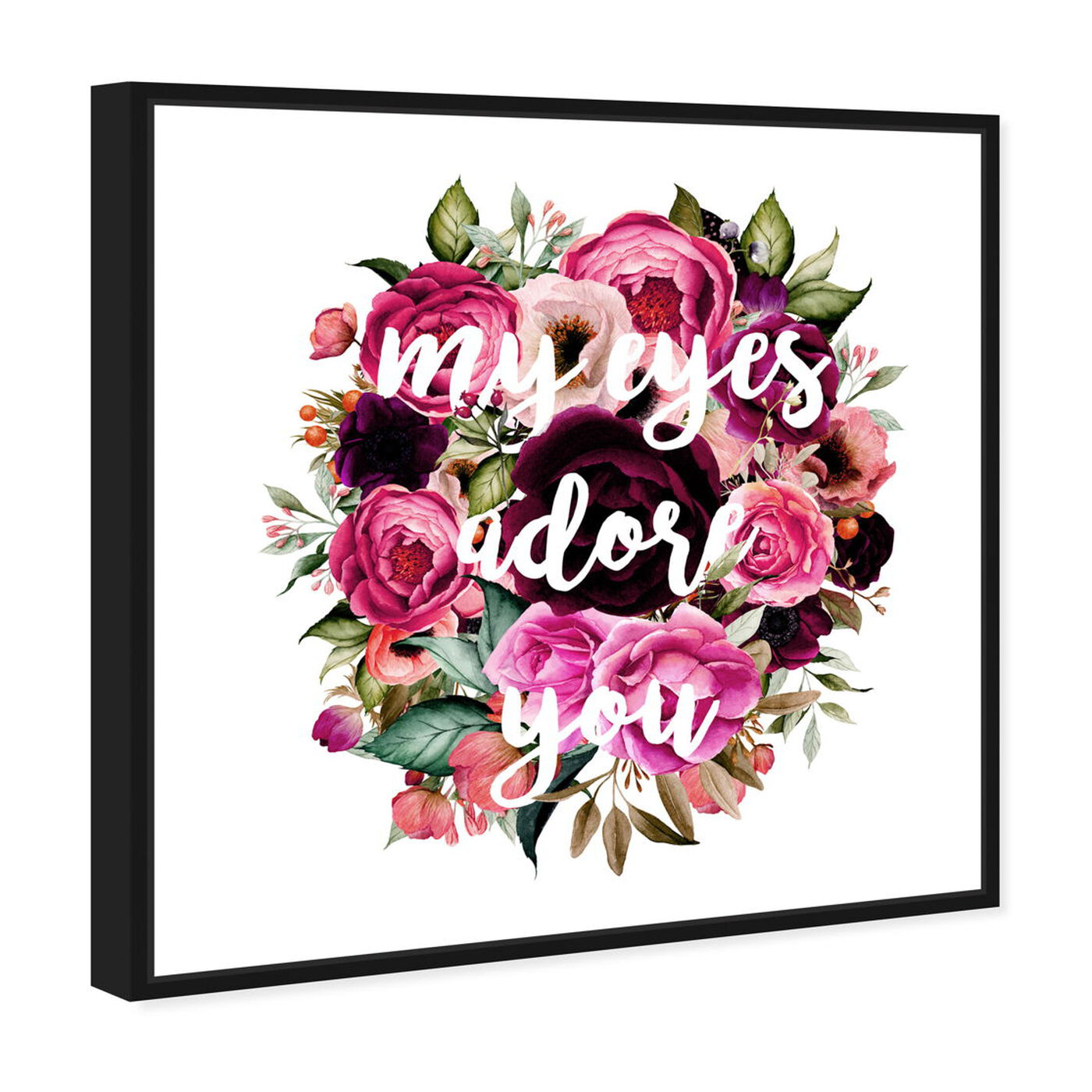 Angled view of My Eyes Adore You featuring typography and quotes and love quotes and sayings art.