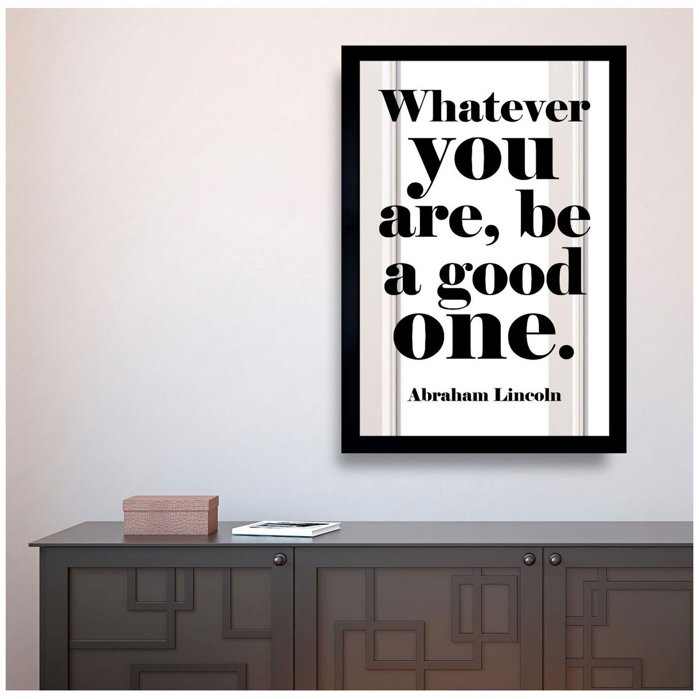 Hanging view of Be a Good One featuring typography and quotes and motivational quotes and sayings art.