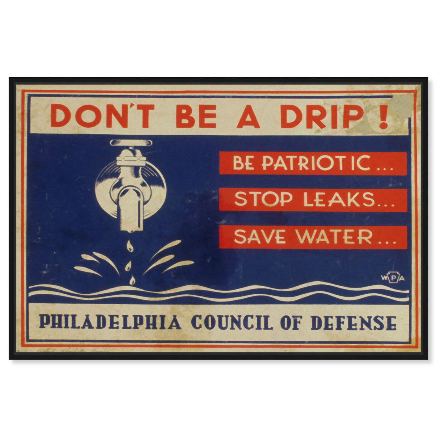 Front view of Don't Be A Drip featuring advertising and posters art.