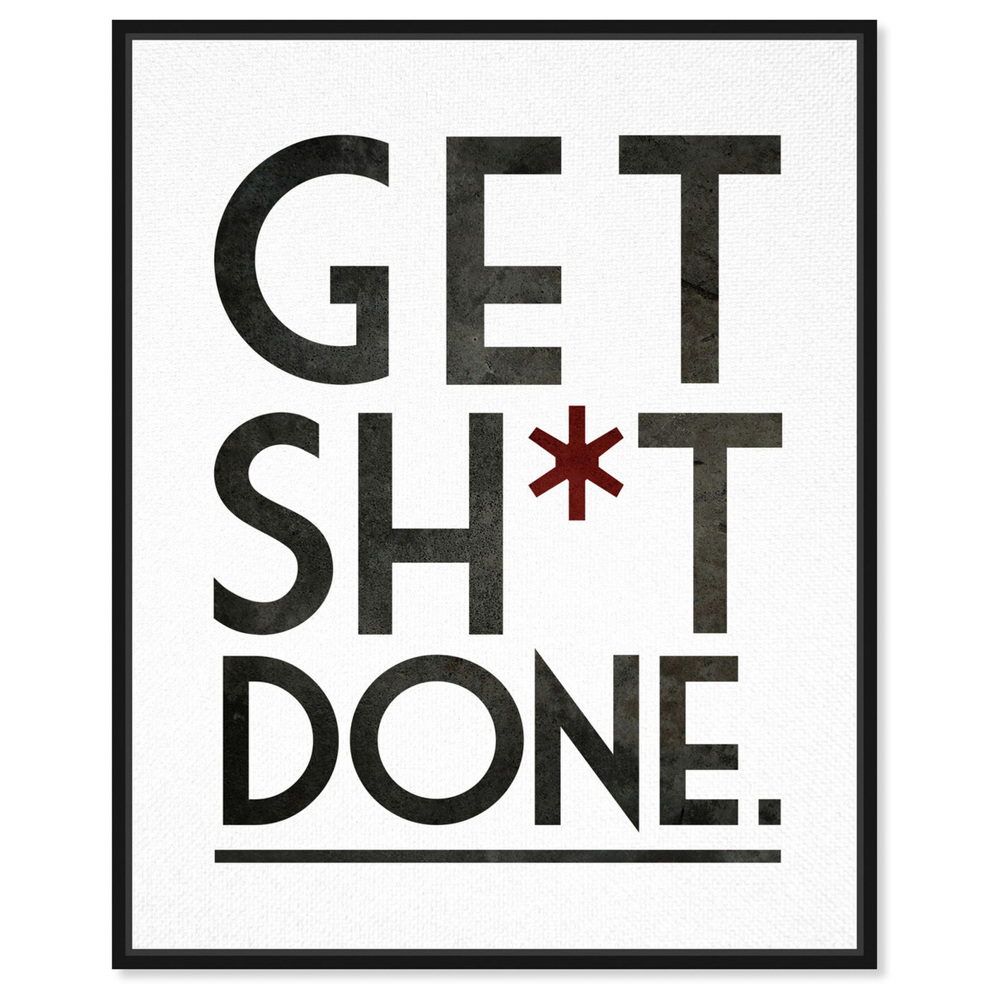 Front view of Get It Done featuring typography and quotes and funny quotes and sayings art.