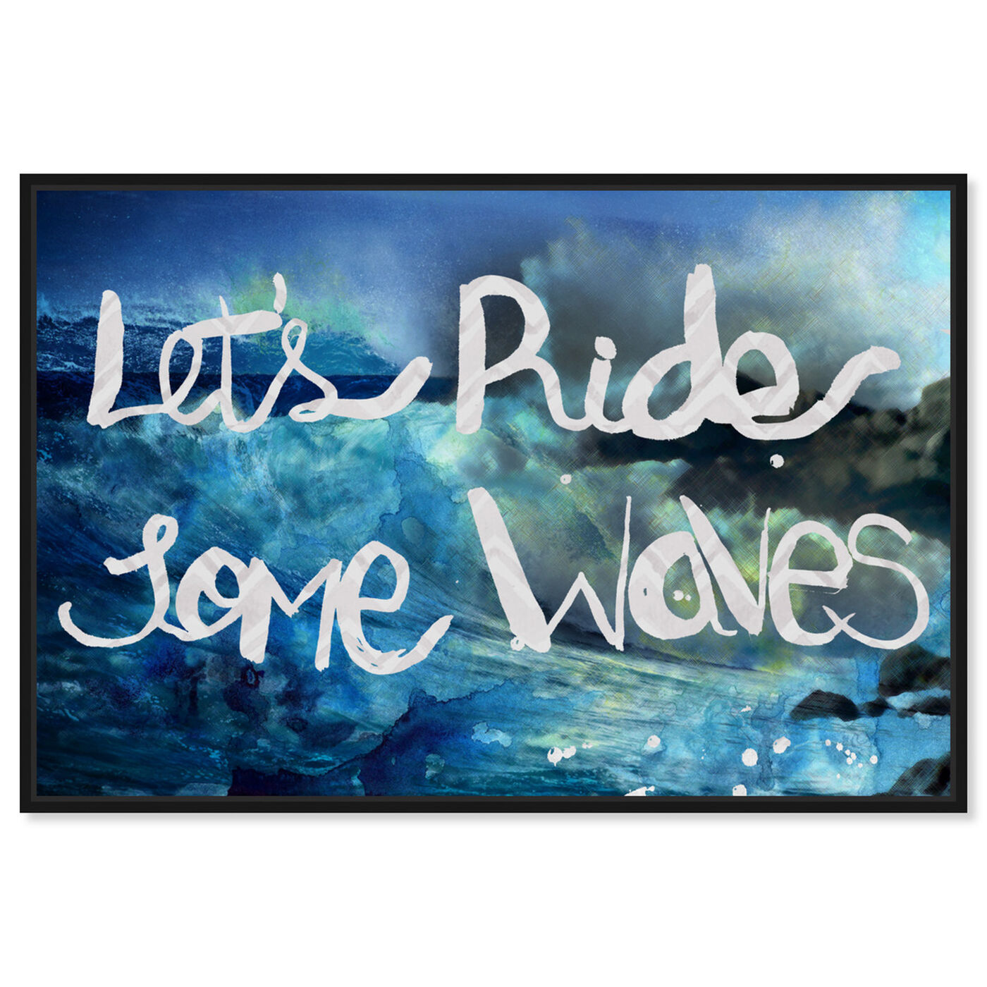 Front view of Ride Some Waves featuring typography and quotes and inspirational quotes and sayings art.