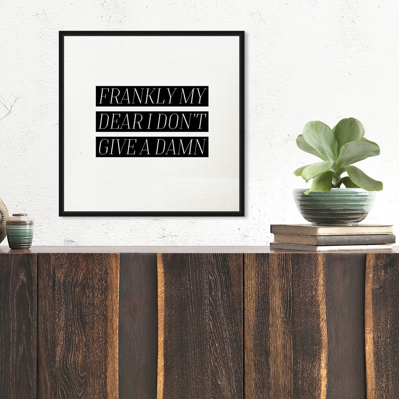 Hanging view of Frankly My Dear featuring typography and quotes and funny quotes and sayings art.