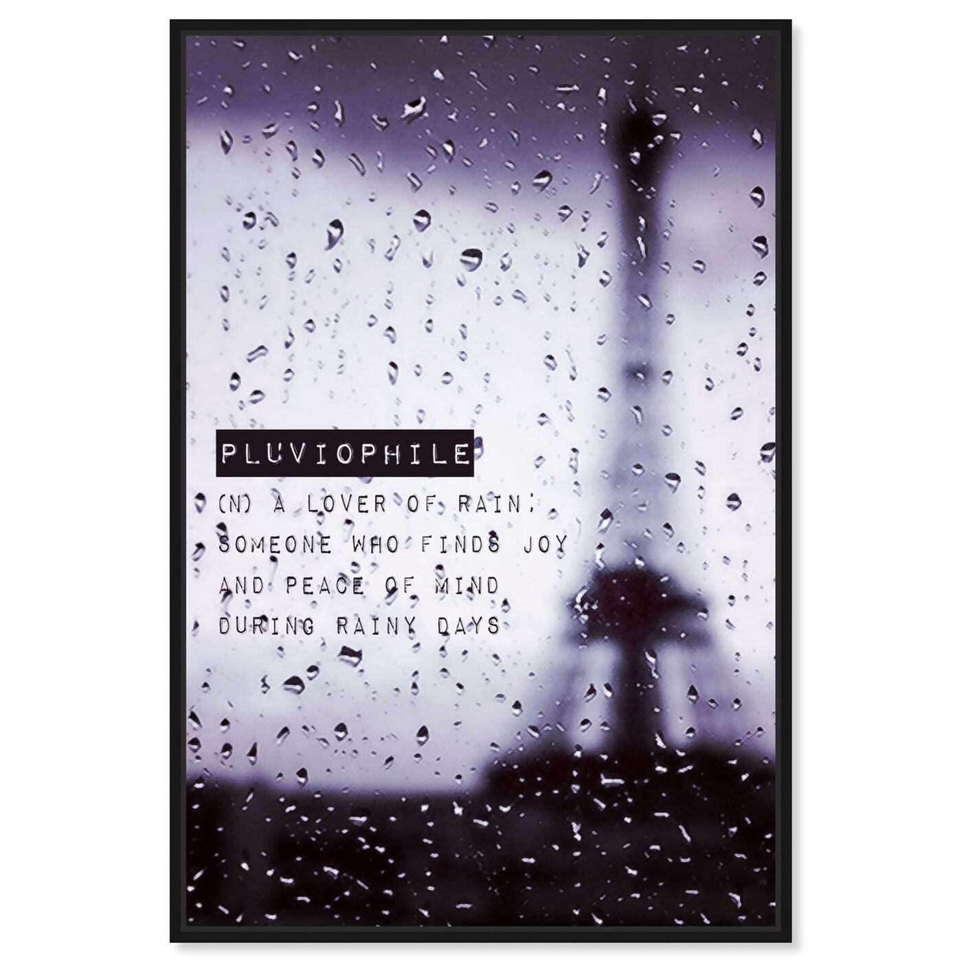 Front view of Pluviophile featuring typography and quotes and quotes and sayings art.