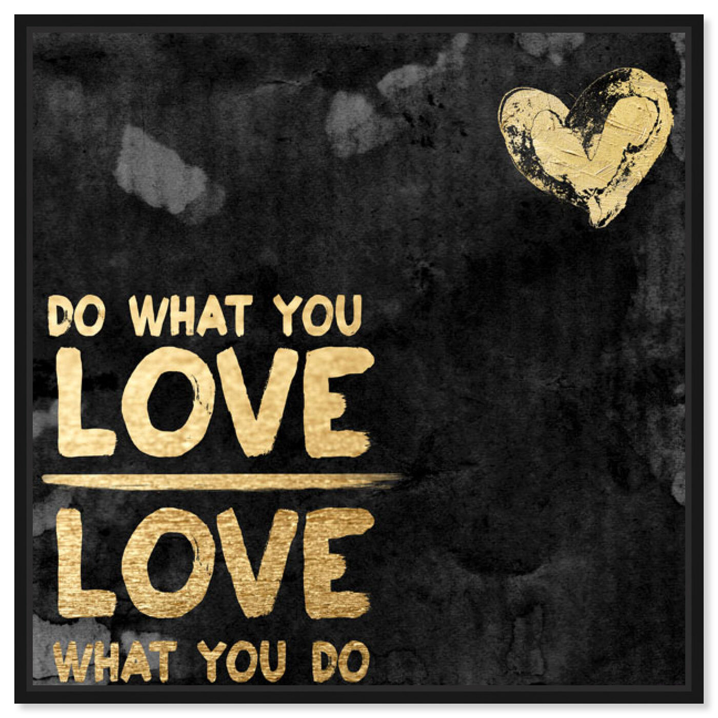 Front view of Do What You Love II featuring typography and quotes and love quotes and sayings art.