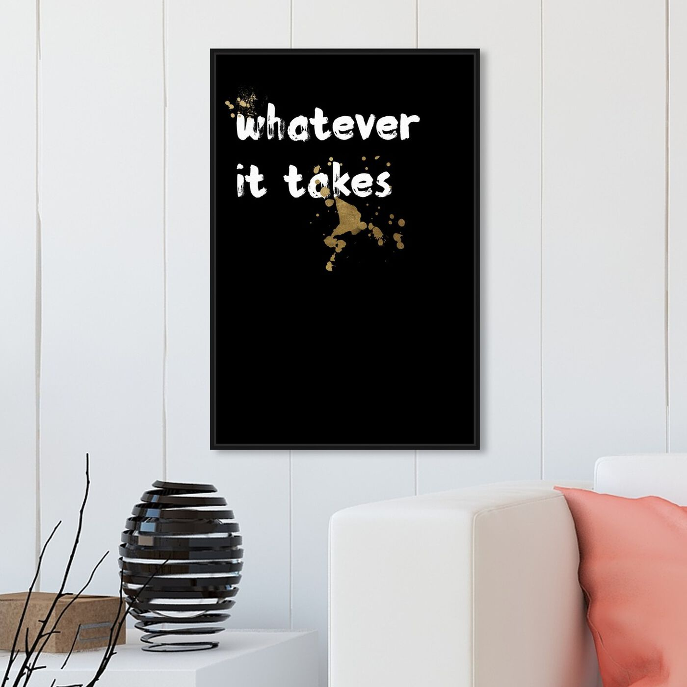 Hanging view of Whatever It Takes featuring typography and quotes and motivational quotes and sayings art.