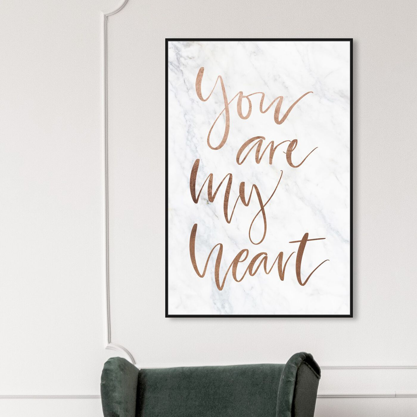 Hanging view of You Are My Heart Rose Gold featuring typography and quotes and love quotes and sayings art.