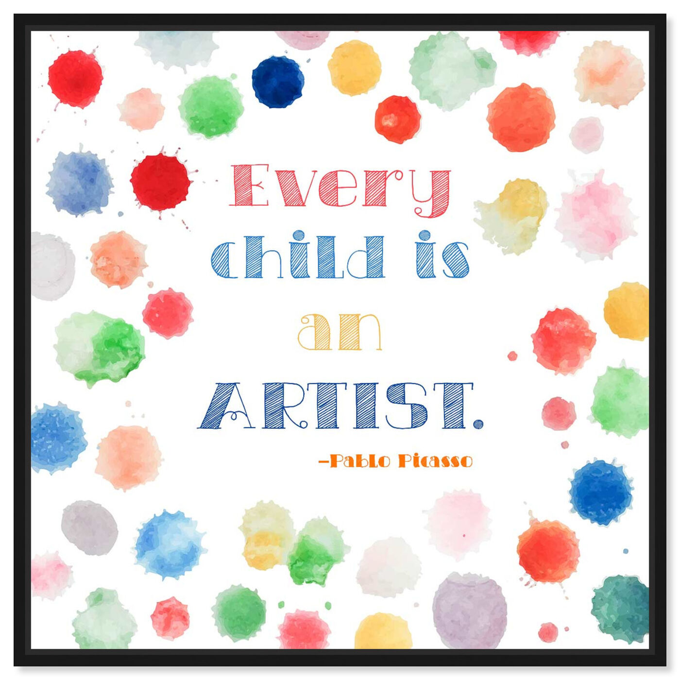 Front view of Every Child is an Artist featuring typography and quotes and family quotes and sayings art.