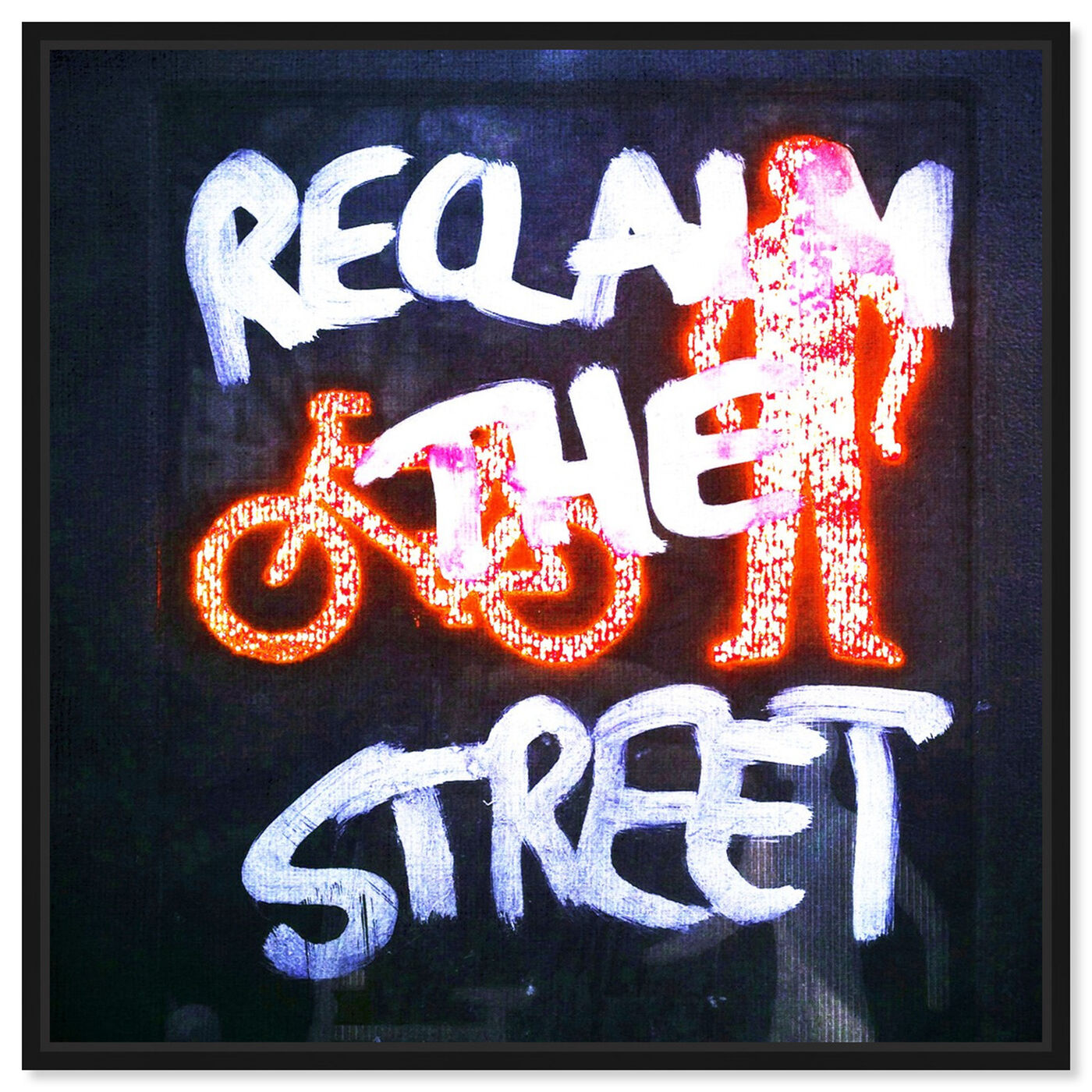 Front view of Reclaim The Street featuring typography and quotes and quotes and sayings art.