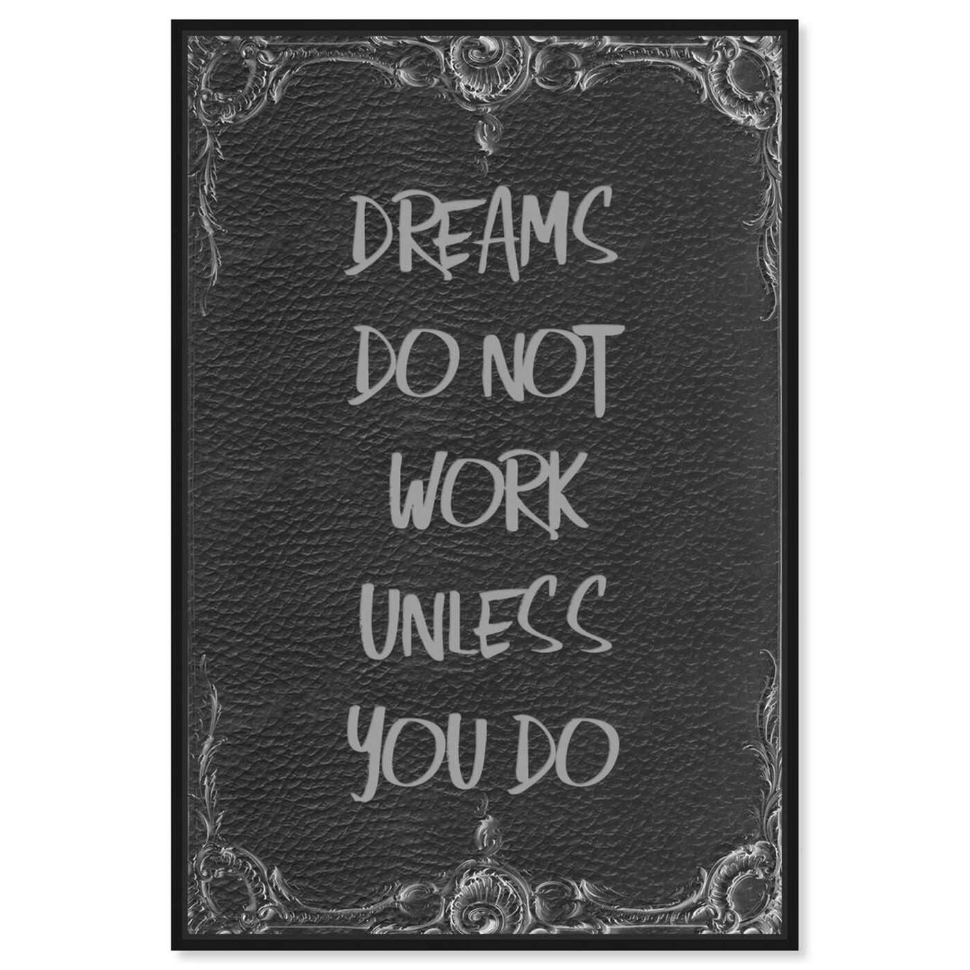 Front view of Dreams Don't Work featuring typography and quotes and motivational quotes and sayings art.