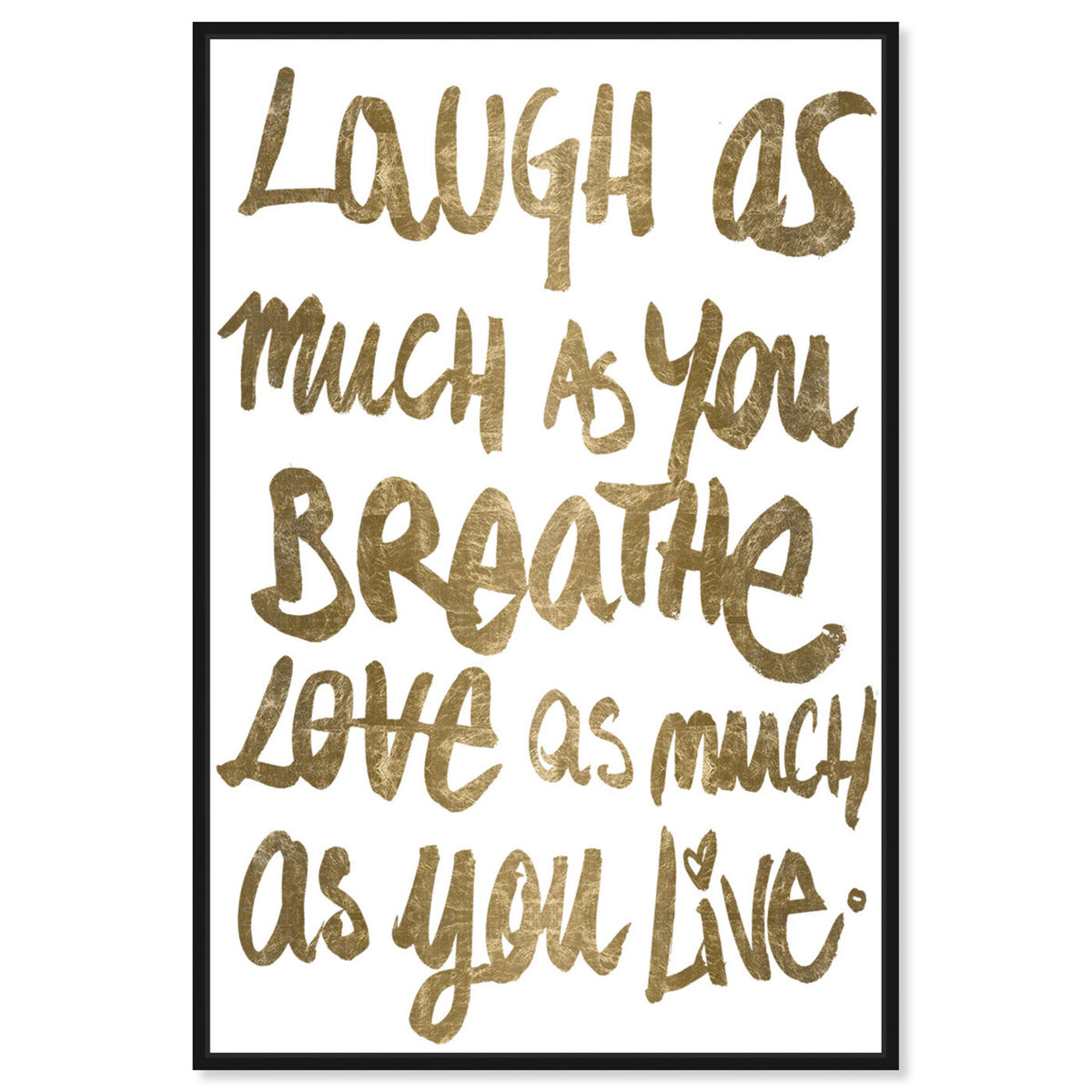 Front view of Laugh Gold featuring typography and quotes and love quotes and sayings art.