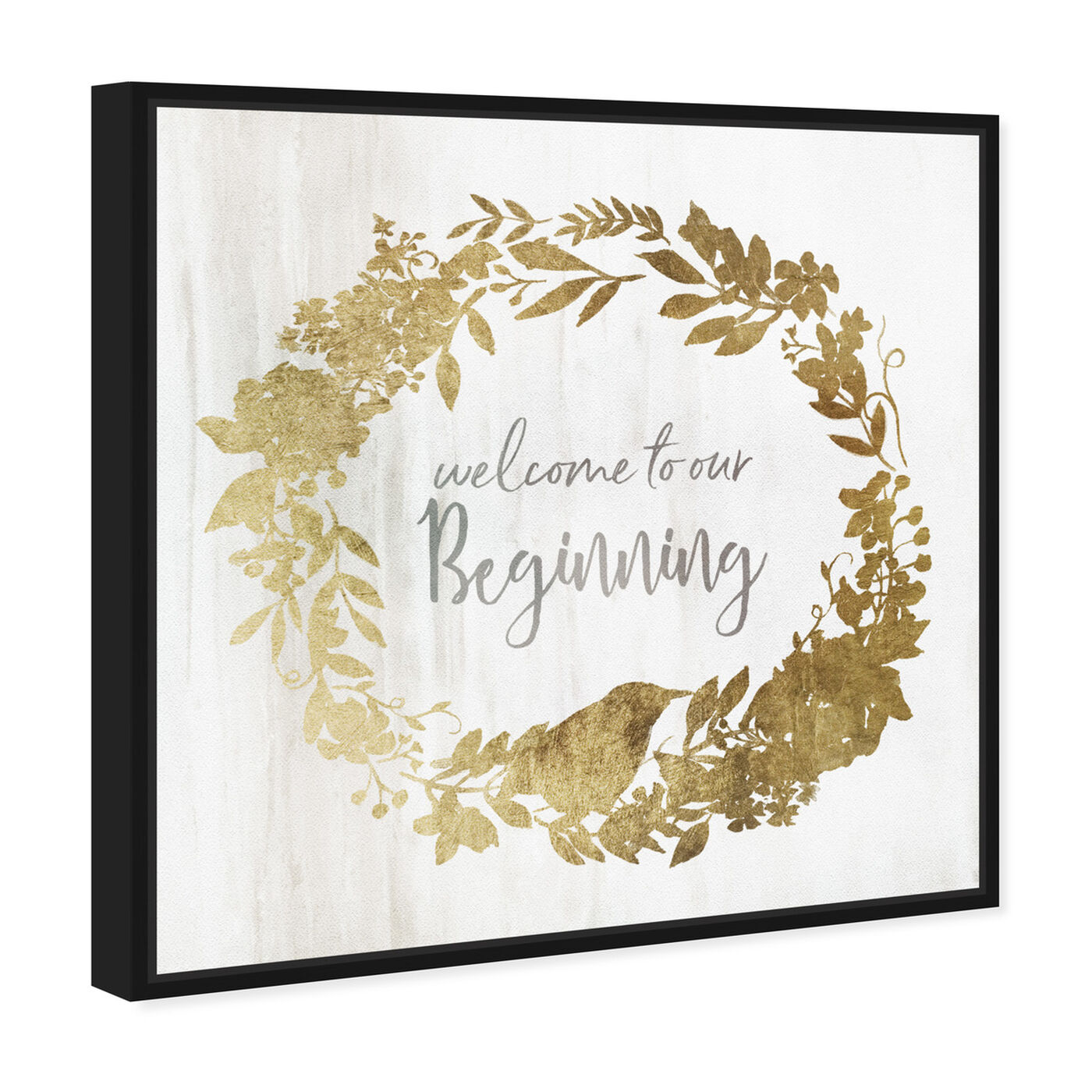 Angled view of Welcome to our Beginning featuring typography and quotes and love quotes and sayings art.