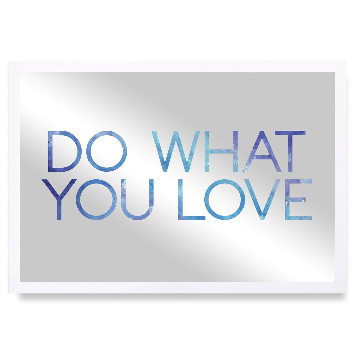 Front view of Do What You Love featuring typography and quotes and love quotes and sayings art.