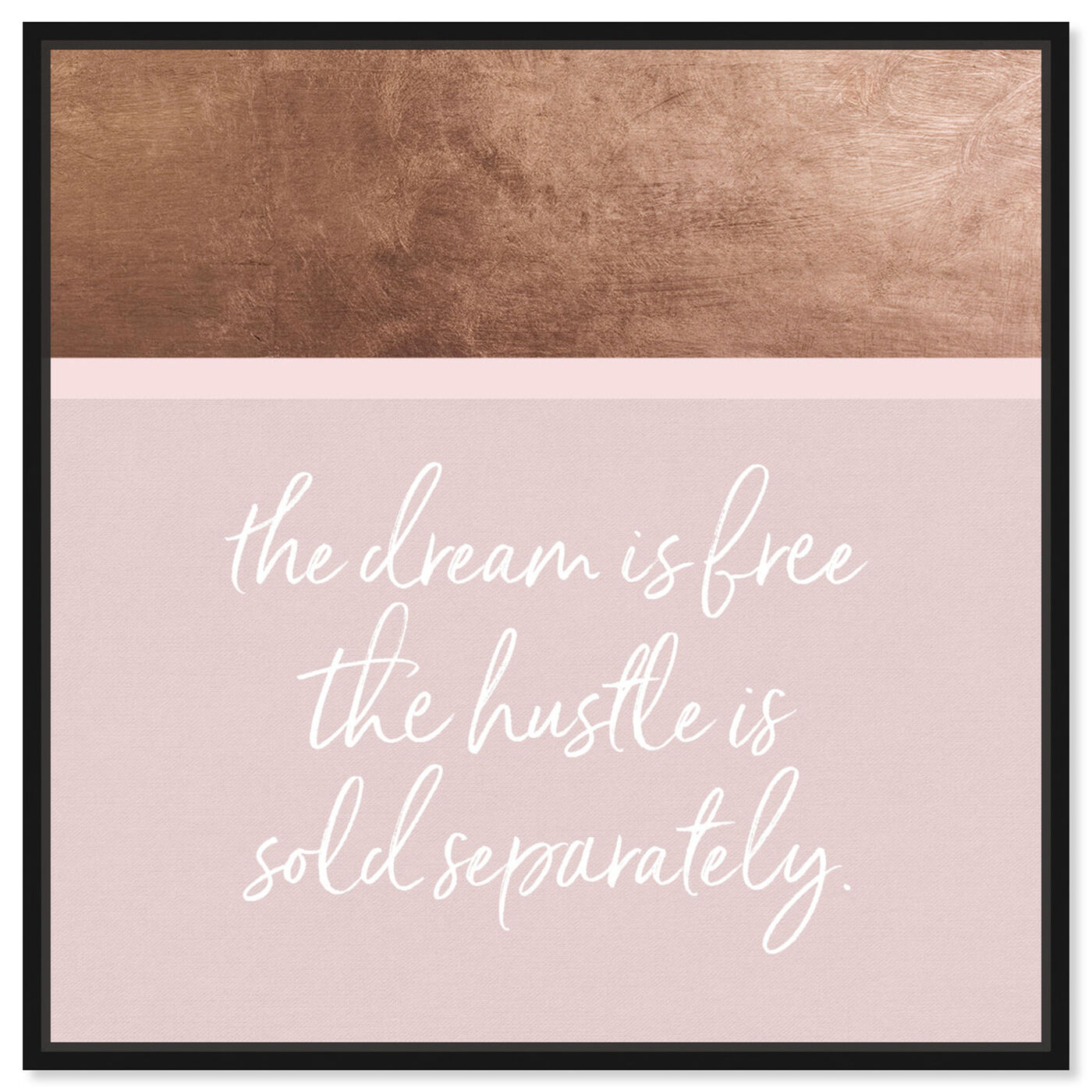 Front view of Hustle and Dream featuring typography and quotes and motivational quotes and sayings art.