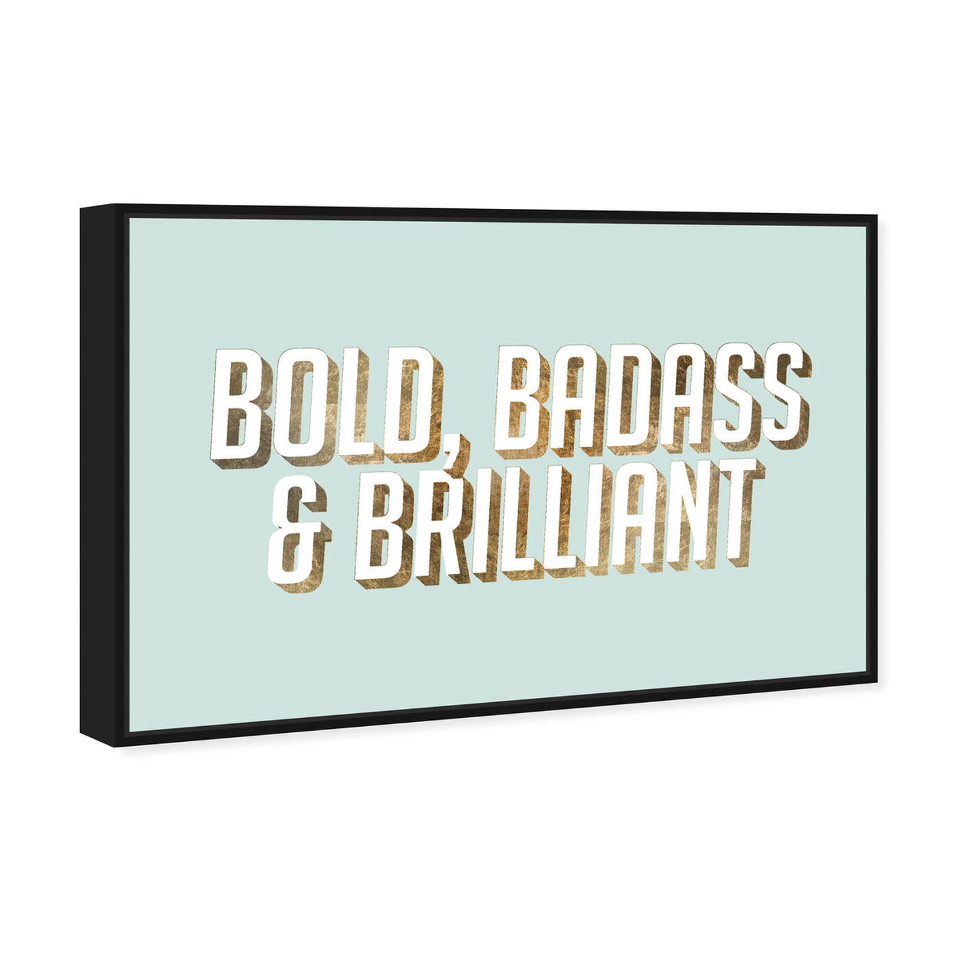 Angled view of Bold featuring typography and quotes and empowered women quotes and sayings art.