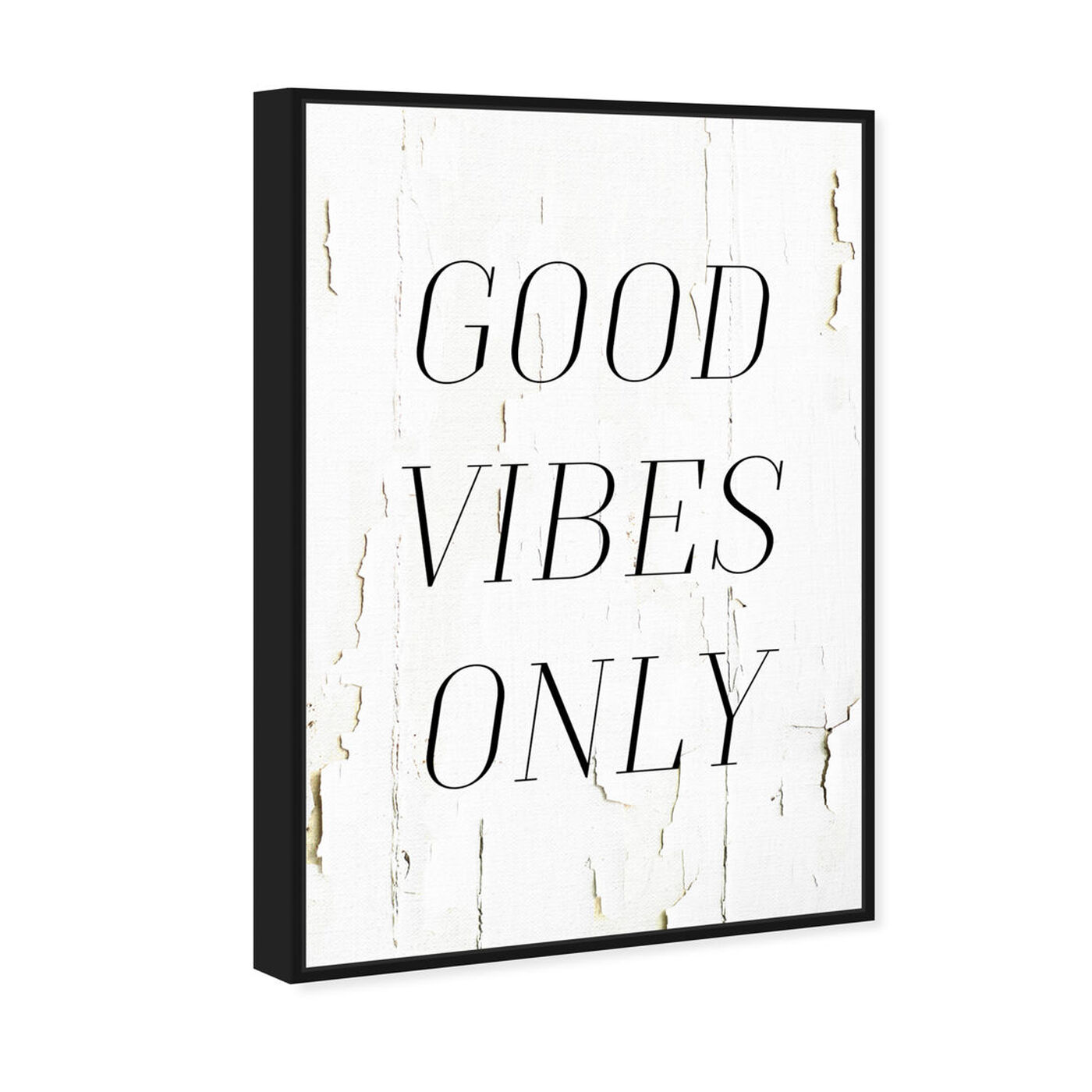 Angled view of The Good Vibes Only featuring typography and quotes and inspirational quotes and sayings art.