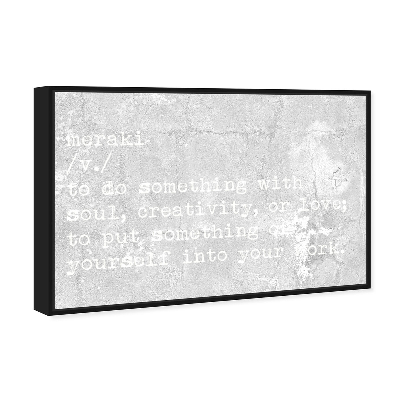 Angled view of Meraki featuring typography and quotes and motivational quotes and sayings art.