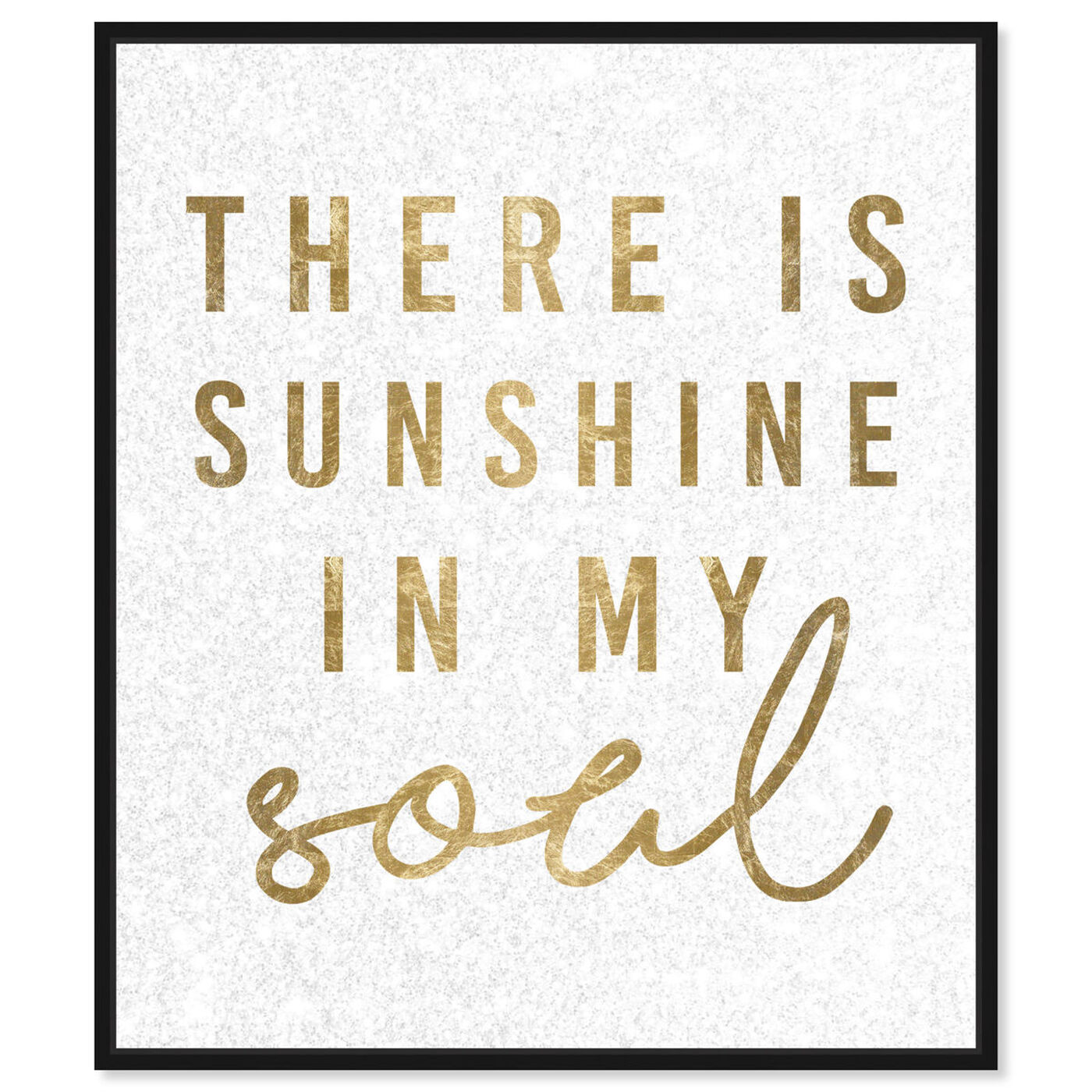 Front view of Sunshine in My Soul featuring typography and quotes and beauty quotes and sayings art.