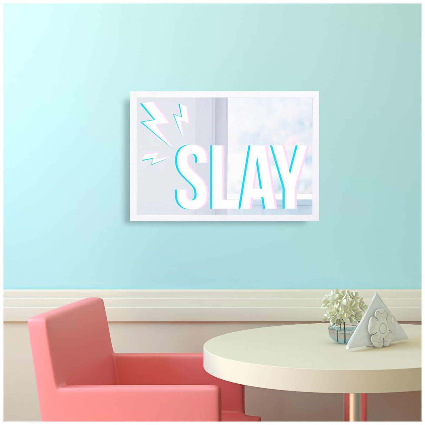 Hanging view of Slay featuring typography and quotes and quotes and sayings art.
