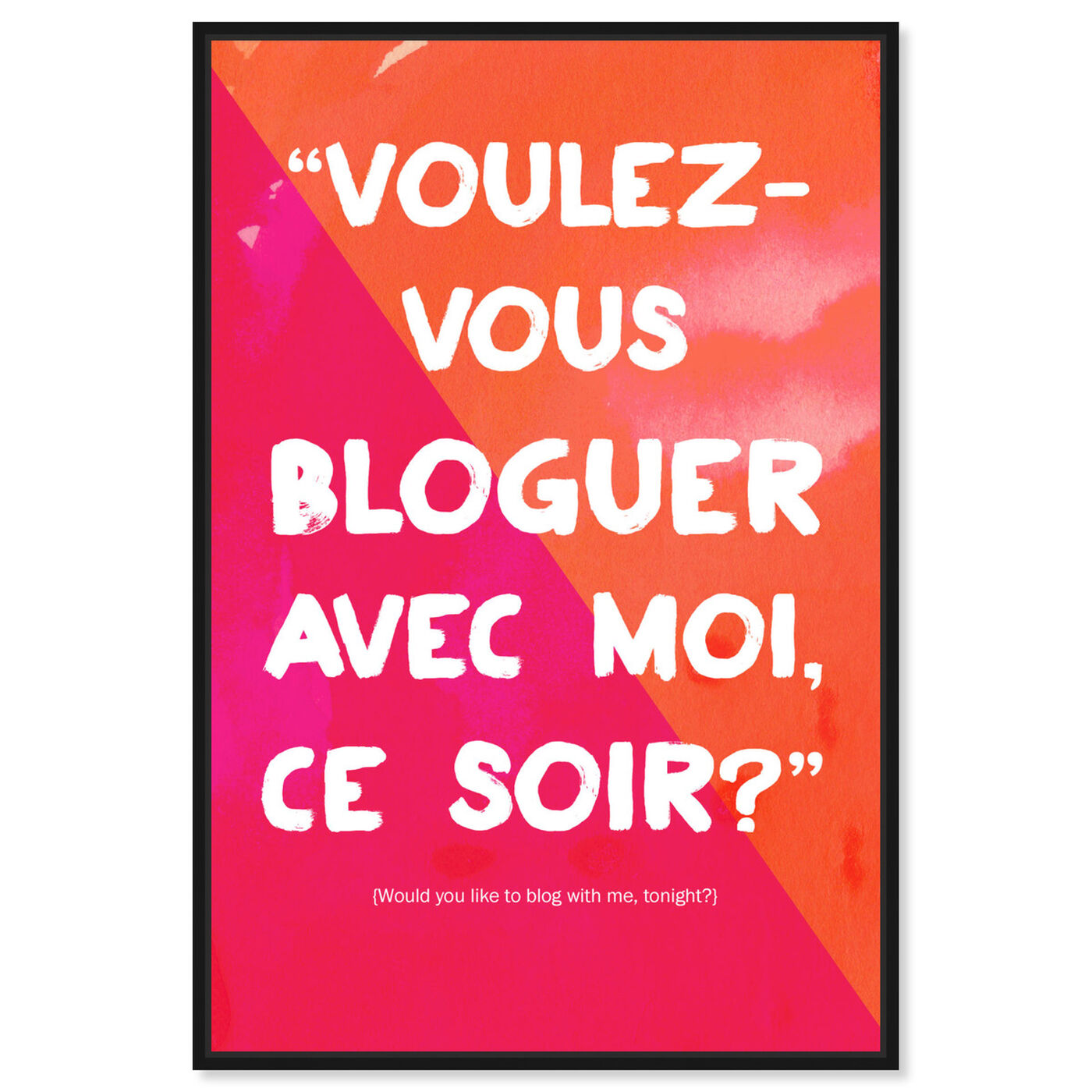 Front view of Bloguer Avec Moi featuring typography and quotes and funny quotes and sayings art.